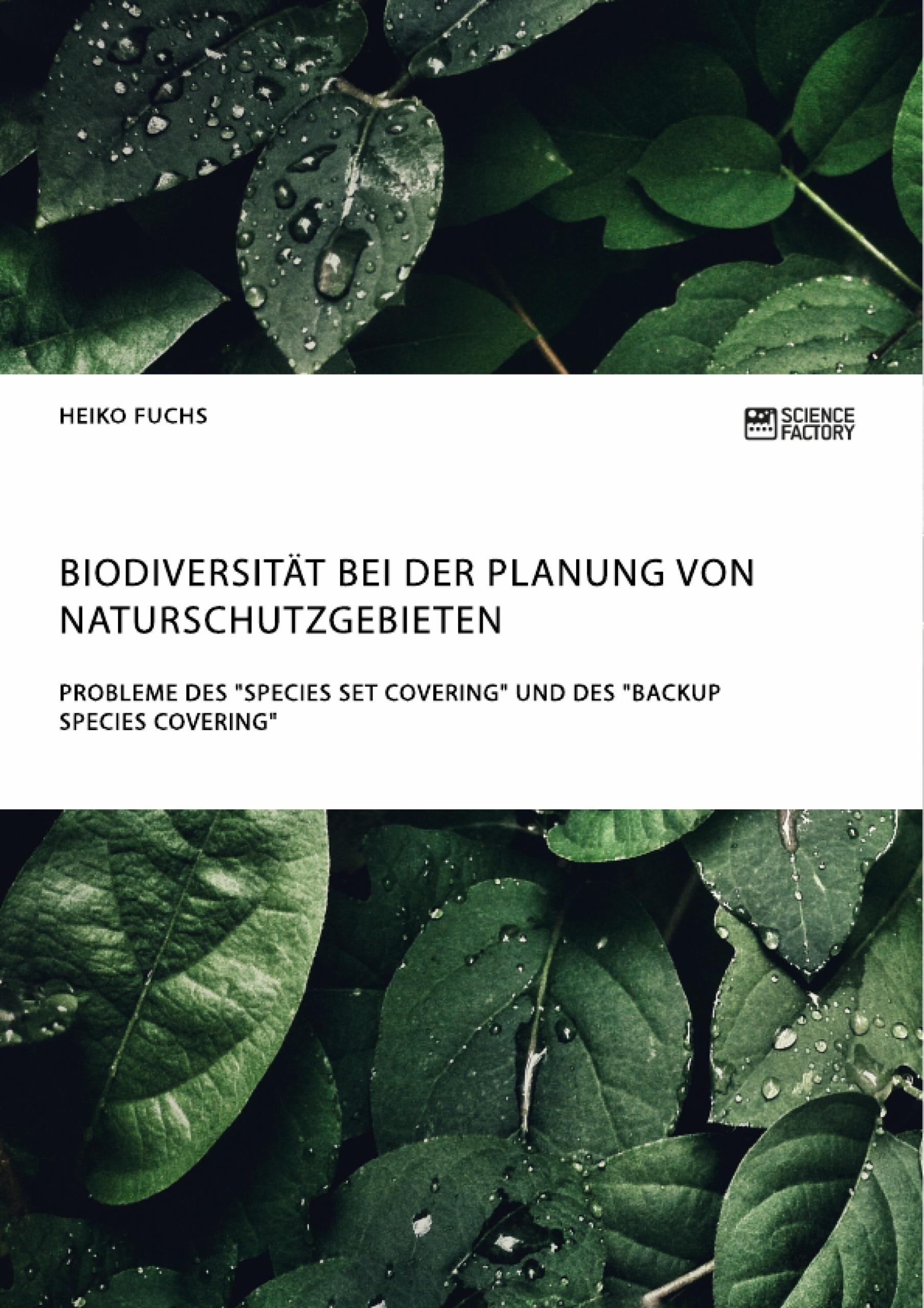 """Titel: Biodiversität bei der Planung von Naturschutzgebieten. Probleme des """"Species Set Covering"""" und des """"Backup Species Covering"""""""