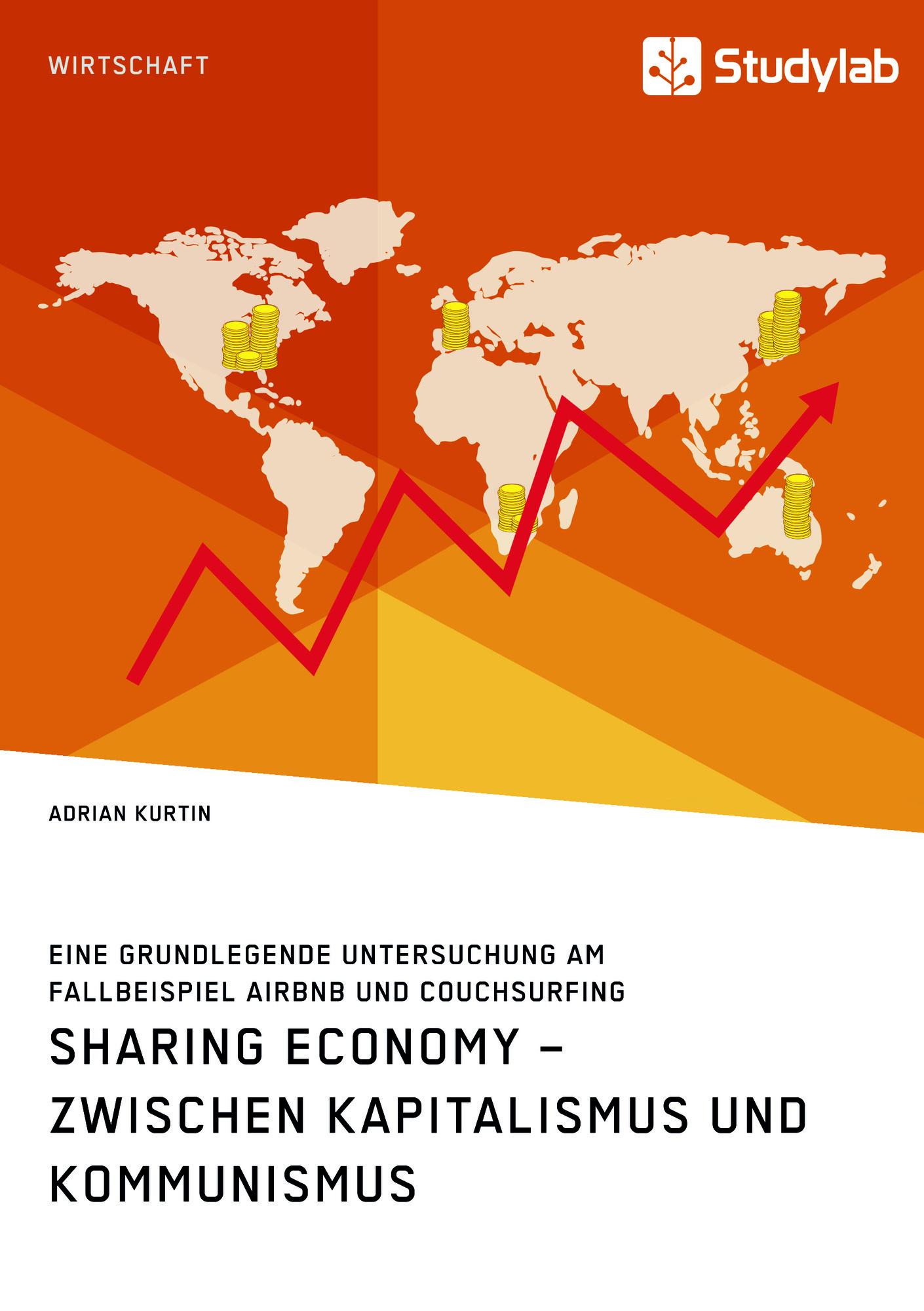 Titel: Sharing Economy – zwischen Kapitalismus und Kommunismus