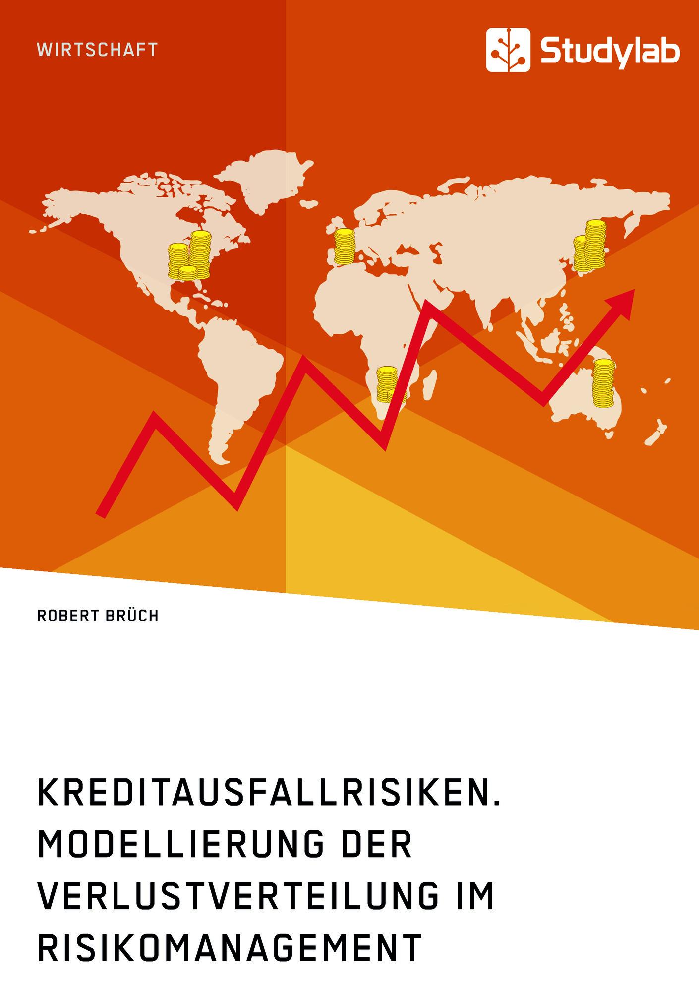 Titel: Kreditausfallrisiken. Modellierung der Verlustverteilung im Risikomanagement