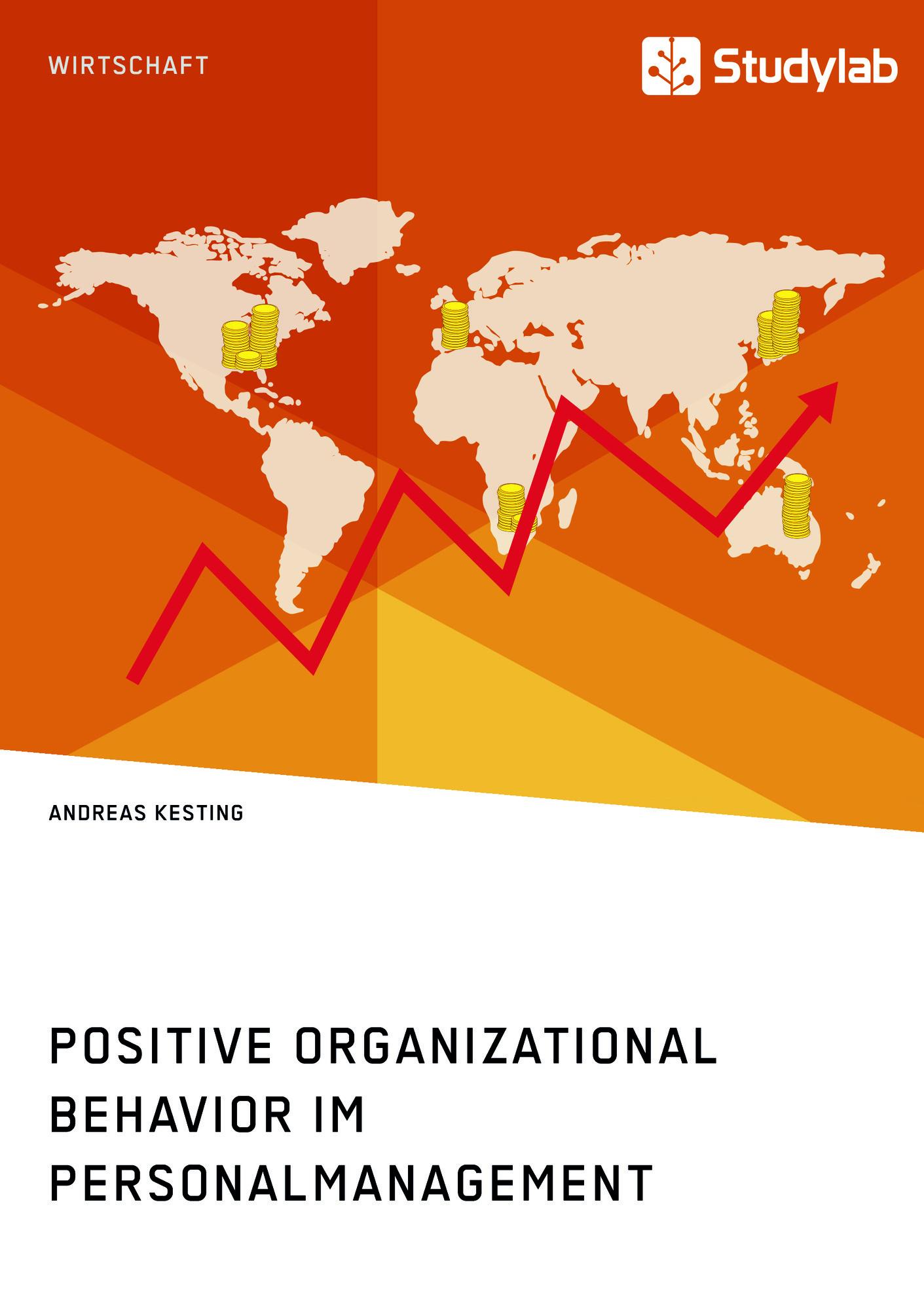 Titel: Positive Organizational Behavior im Personalmanagement. State of the Art und Kritische Reflexion