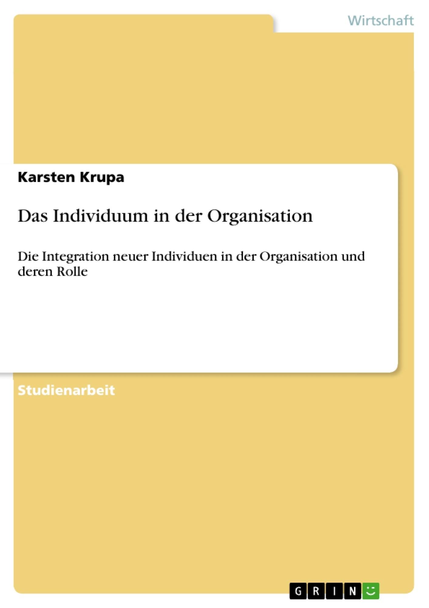 Titel: Das Individuum in der Organisation
