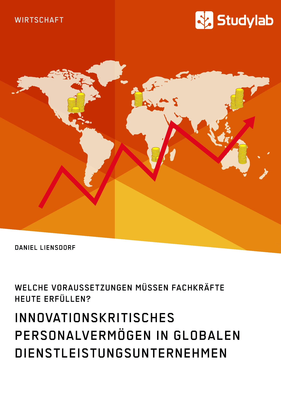 Titel: Innovationskritisches Personalvermögen in globalen Dienstleistungsunternehmen