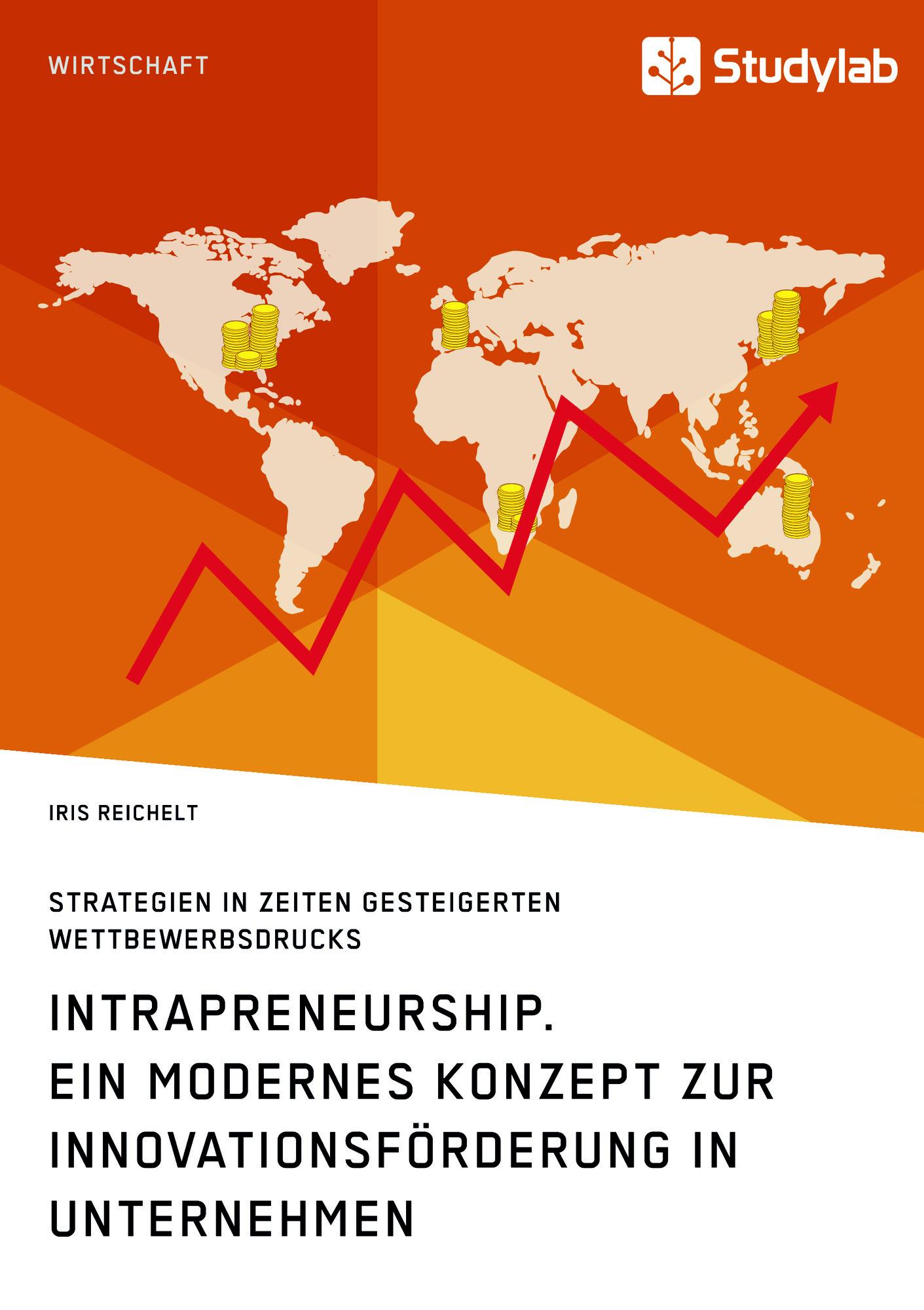 Titel: Intrapreneurship. Ein modernes Konzept zur Innovationsförderung in Unternehmen