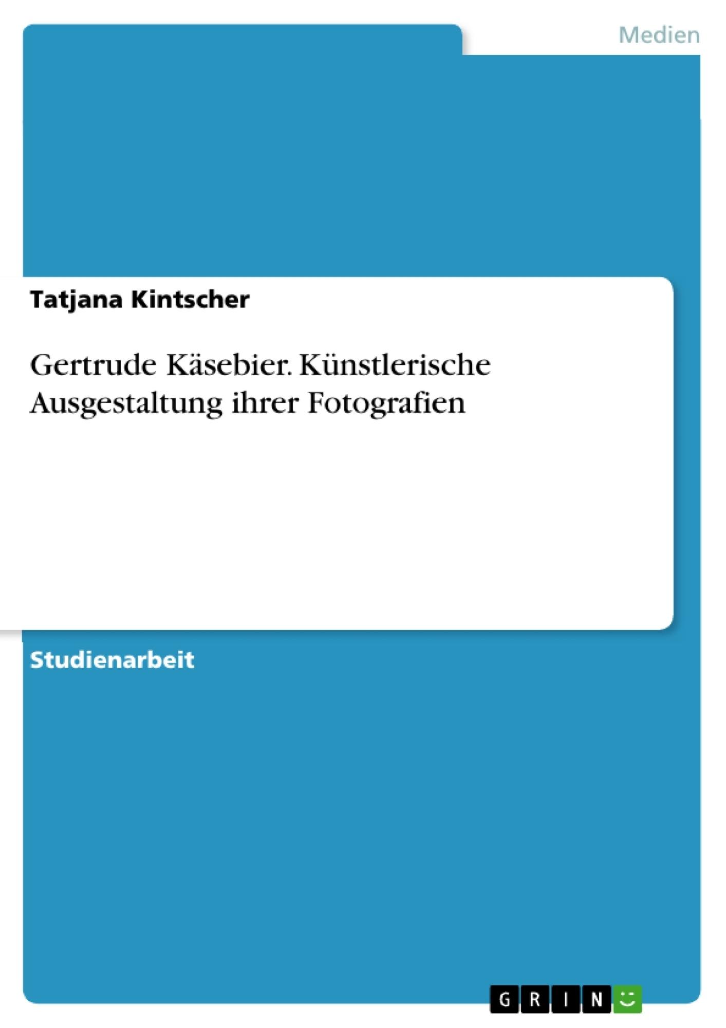 Titel: Gertrude Käsebier. Künstlerische Ausgestaltung ihrer Fotografien