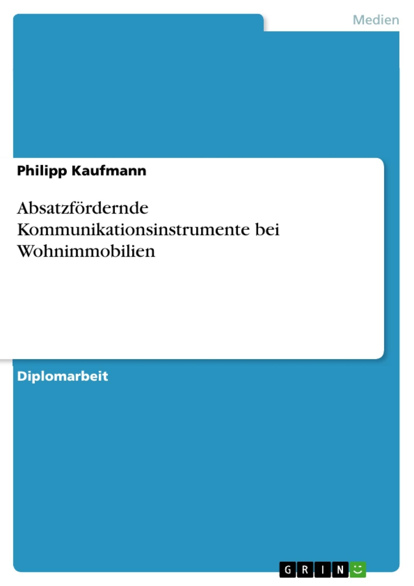 Titel: Absatzfördernde Kommunikationsinstrumente bei Wohnimmobilien