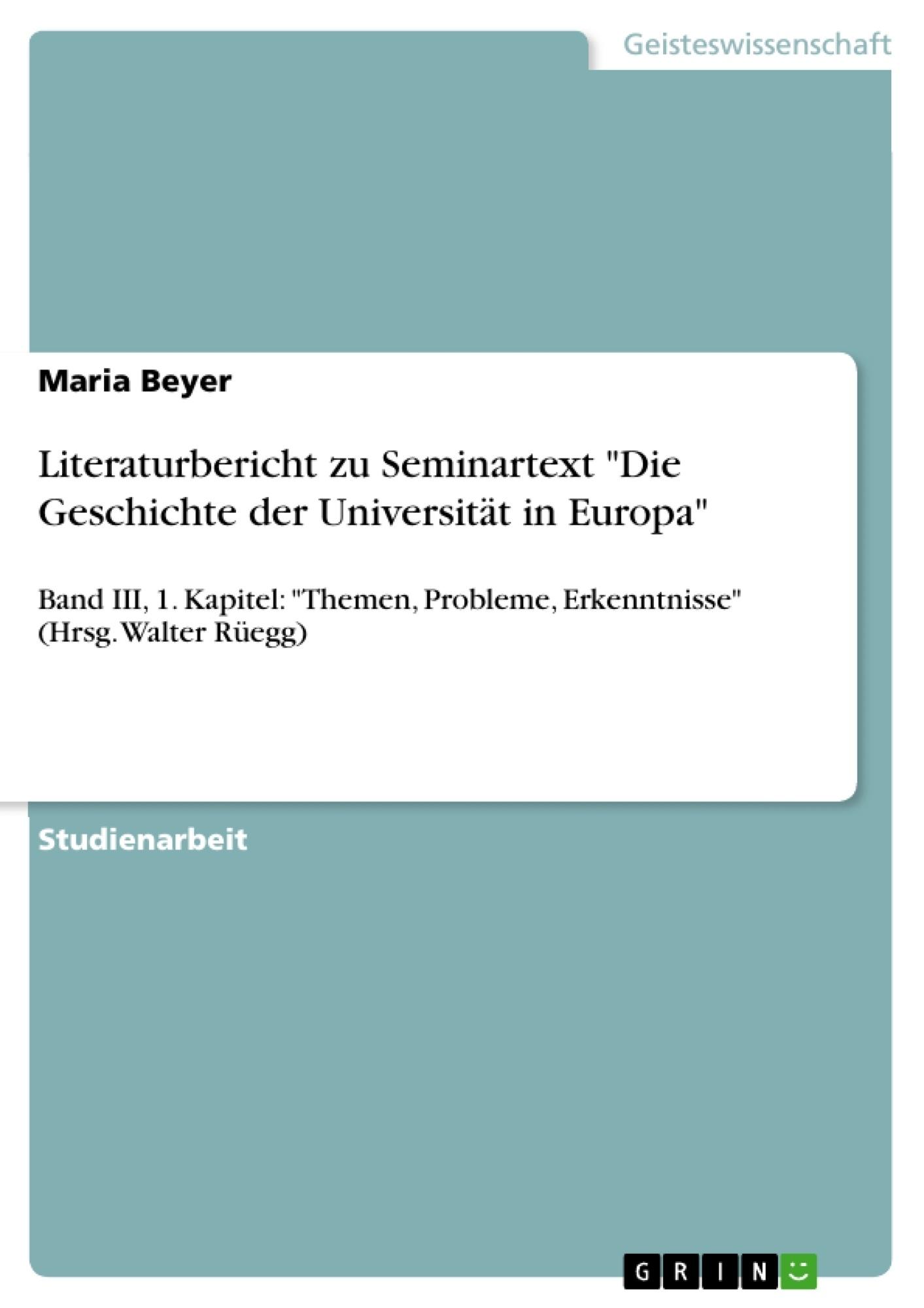 """Titel: Literaturbericht zu Seminartext """"Die Geschichte der Universität in Europa"""""""