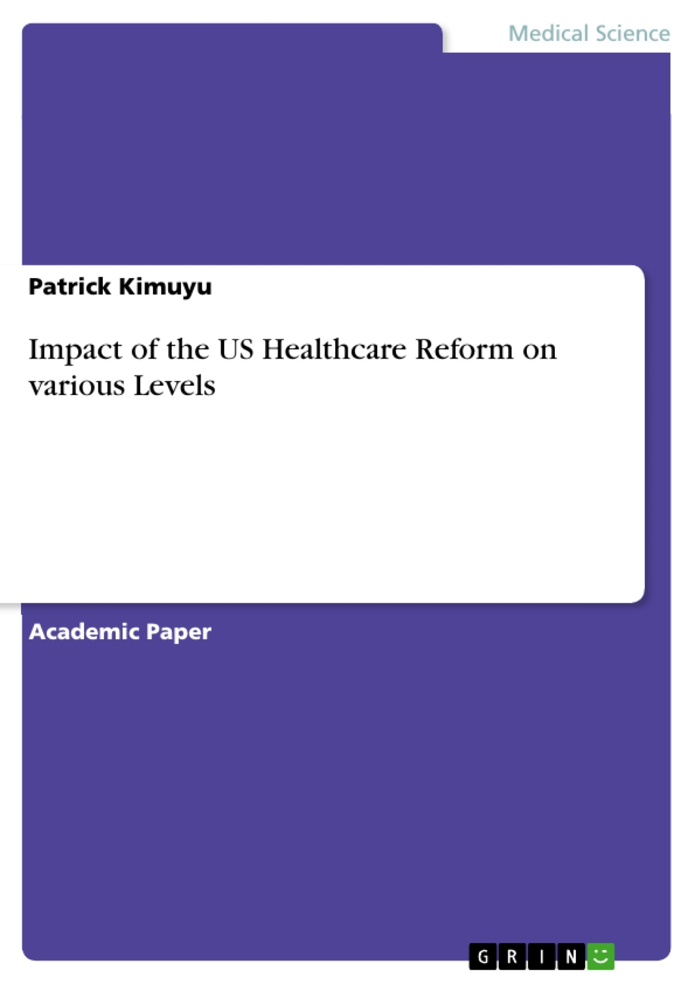 Title: Impact of the US Healthcare Reform on various Levels