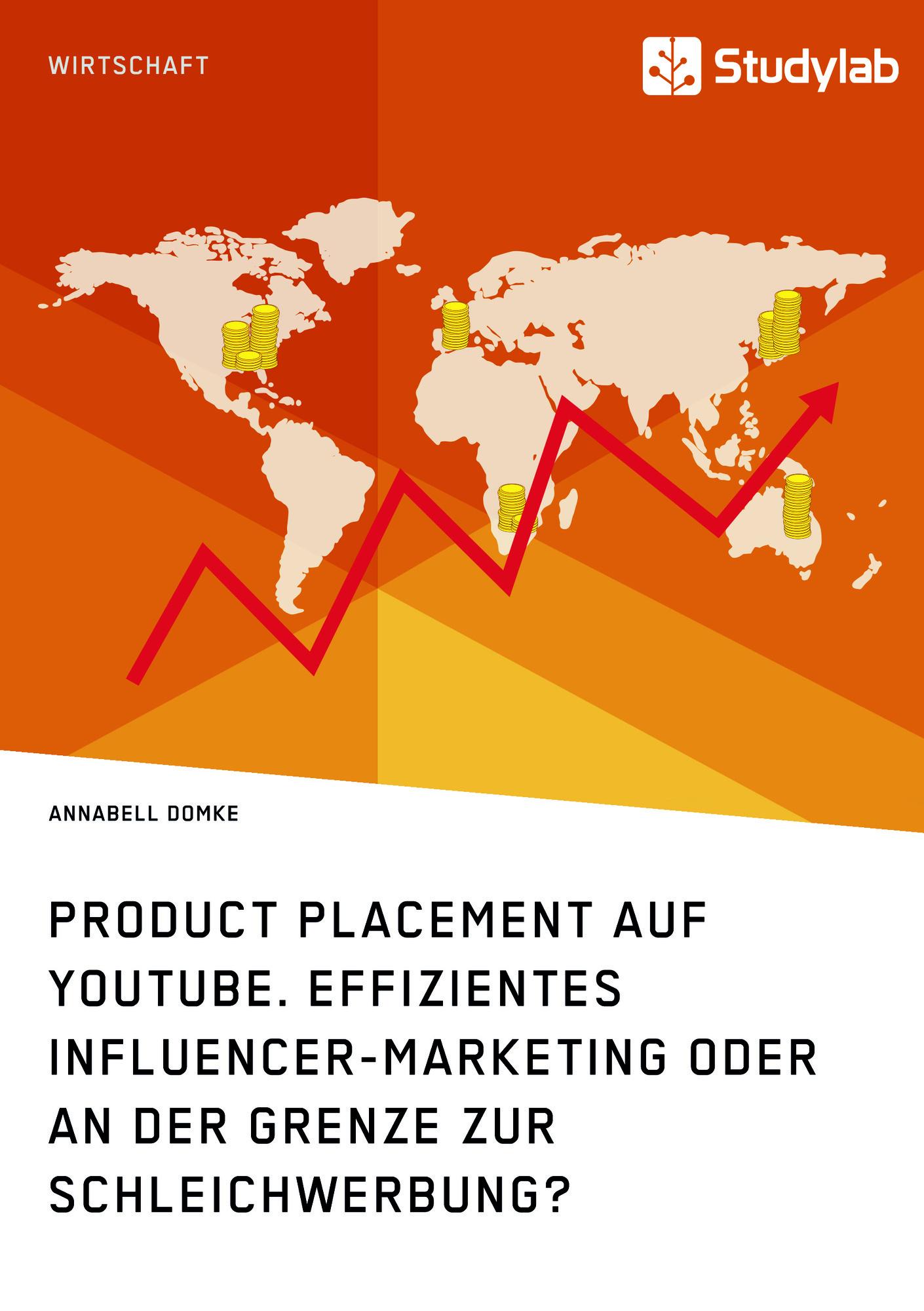 Titel: Product Placement auf YouTube. Effizientes Influencer-Marketing oder an der Grenze zur Schleichwerbung?