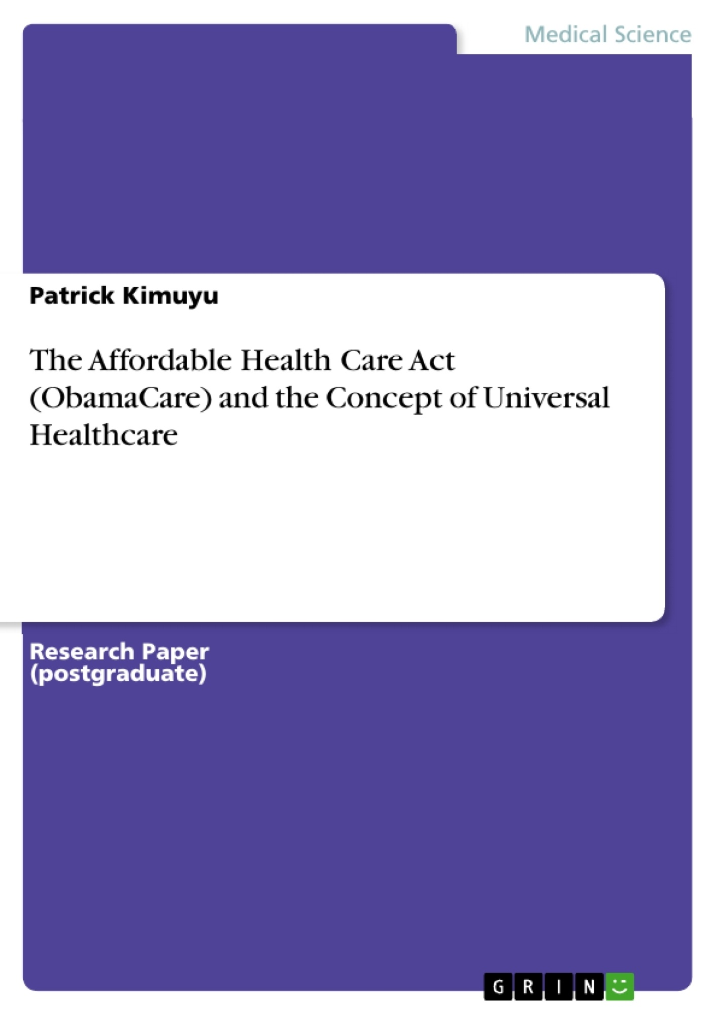 Title: The Affordable Health Care Act (ObamaCare) and the Concept of Universal Healthcare