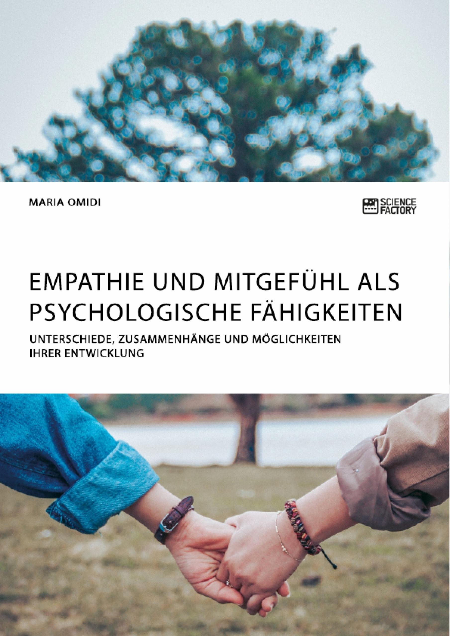 Titel: Empathie und Mitgefühl als psychologische Fähigkeiten