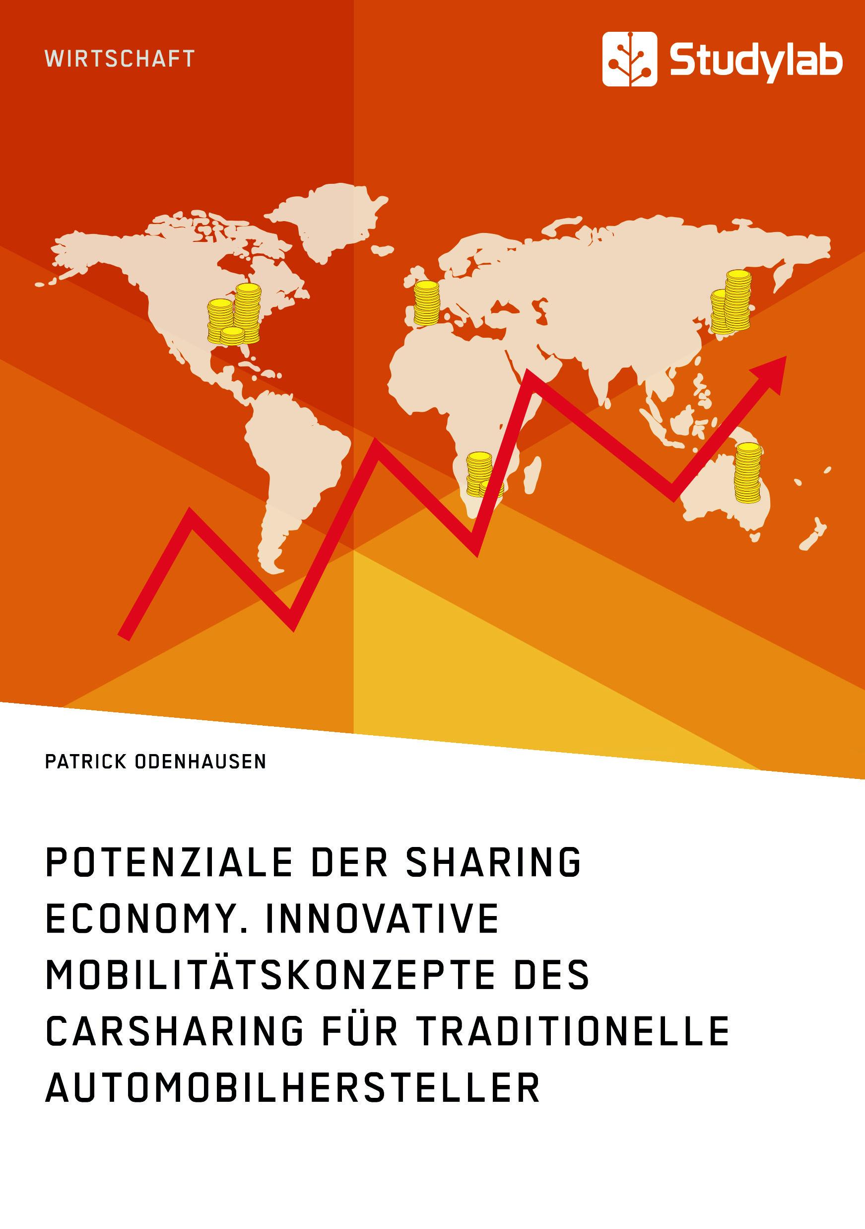 Titel: Potenziale der Sharing Economy. Innovative Mobilitätskonzepte des Carsharing für traditionelle Automobilhersteller