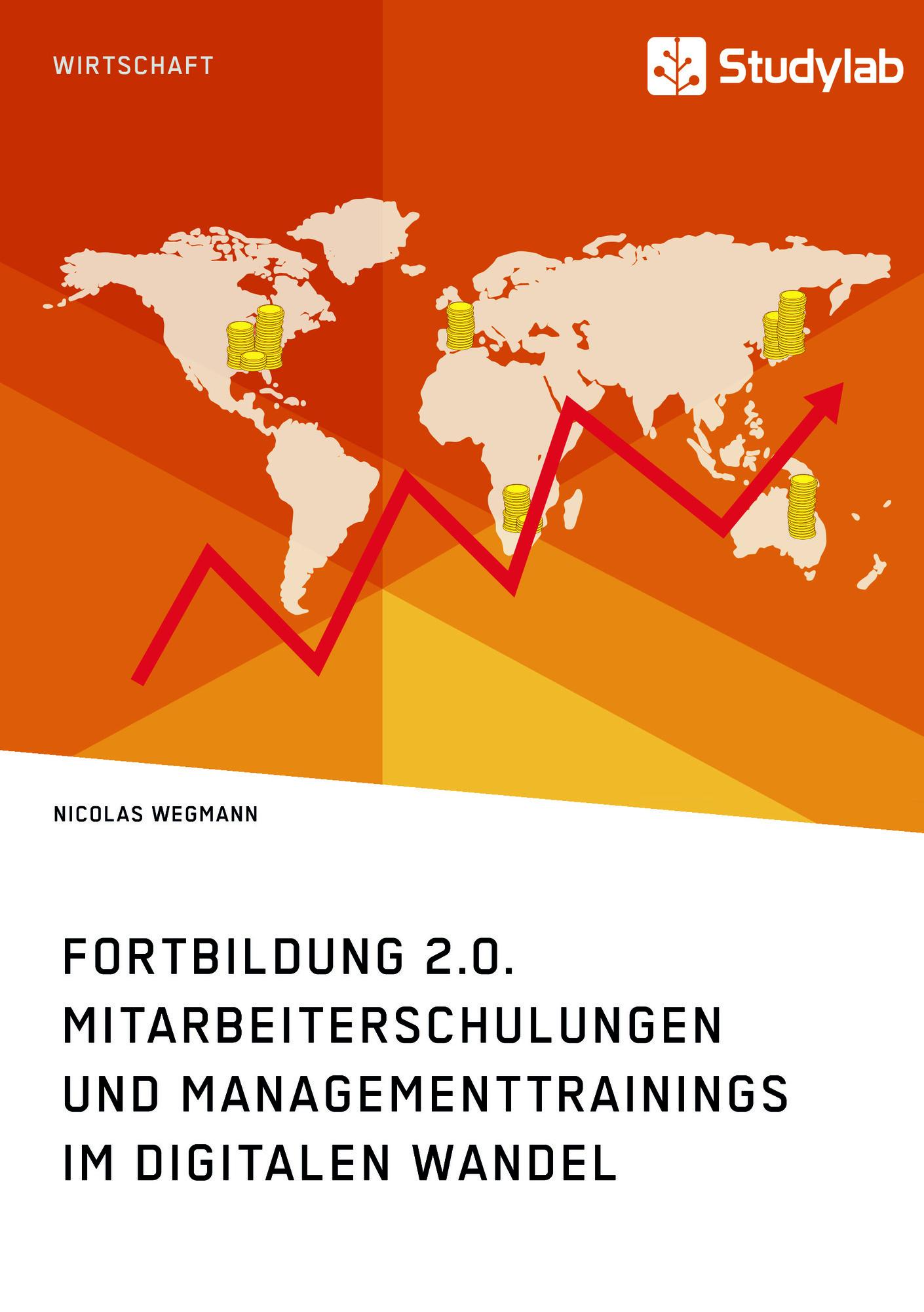 Titel: Fortbildung 2.0. Mitarbeiterschulungen und Managementtrainings im digitalen Wandel