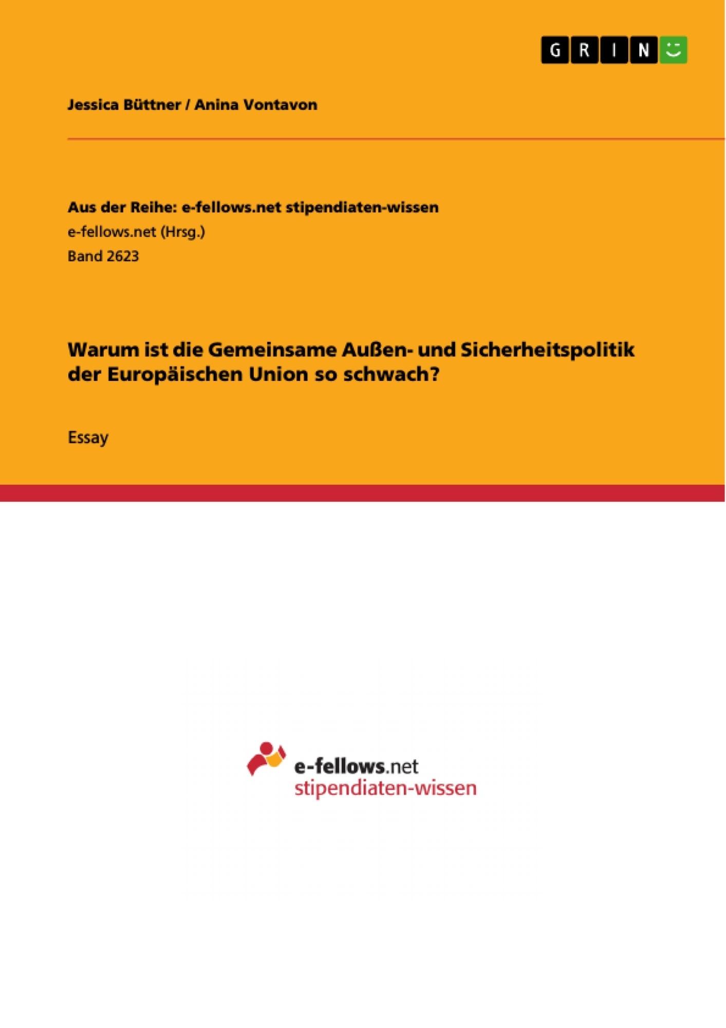Titel: Warum ist die Gemeinsame Außen- und Sicherheitspolitik der Europäischen Union so schwach?