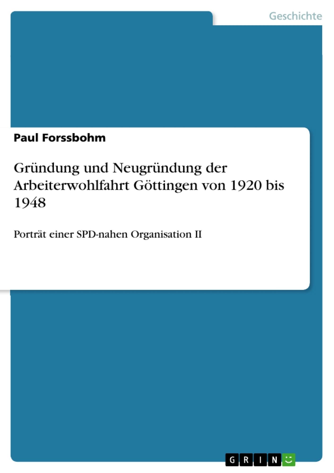 Titel: Gründung und Neugründung der Arbeiterwohlfahrt Göttingen von 1920 bis 1948