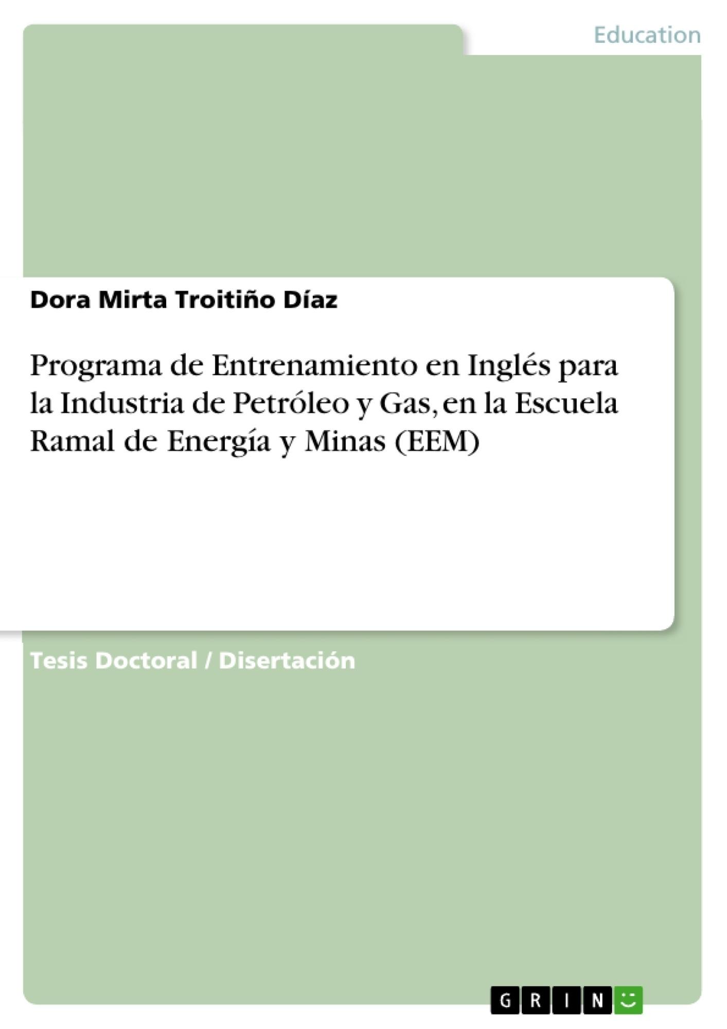 Título: Programa de Entrenamiento en Inglés para la Industria de Petróleo y Gas, en la Escuela Ramal de Energía y Minas (EEM)