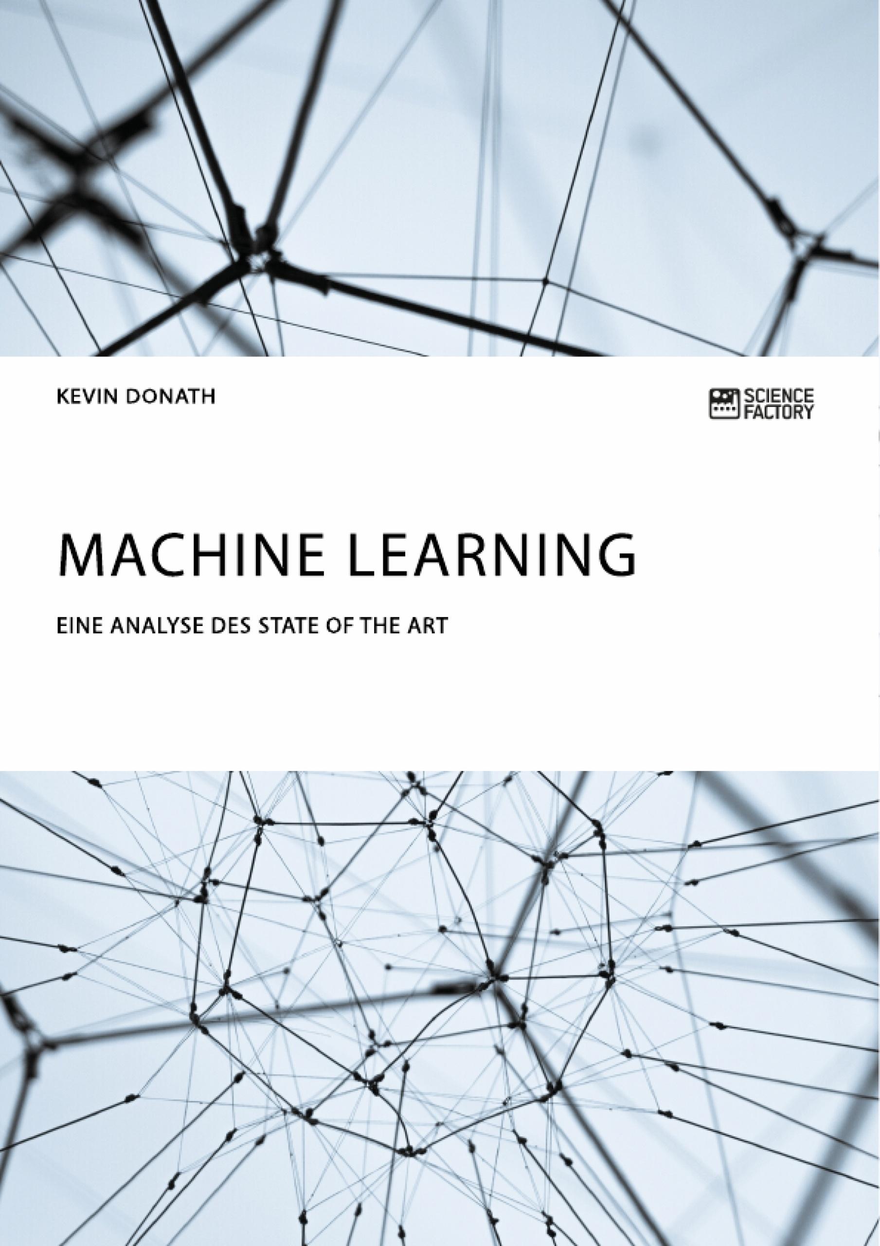 Titel: Machine Learning. Eine Analyse des State of the Art