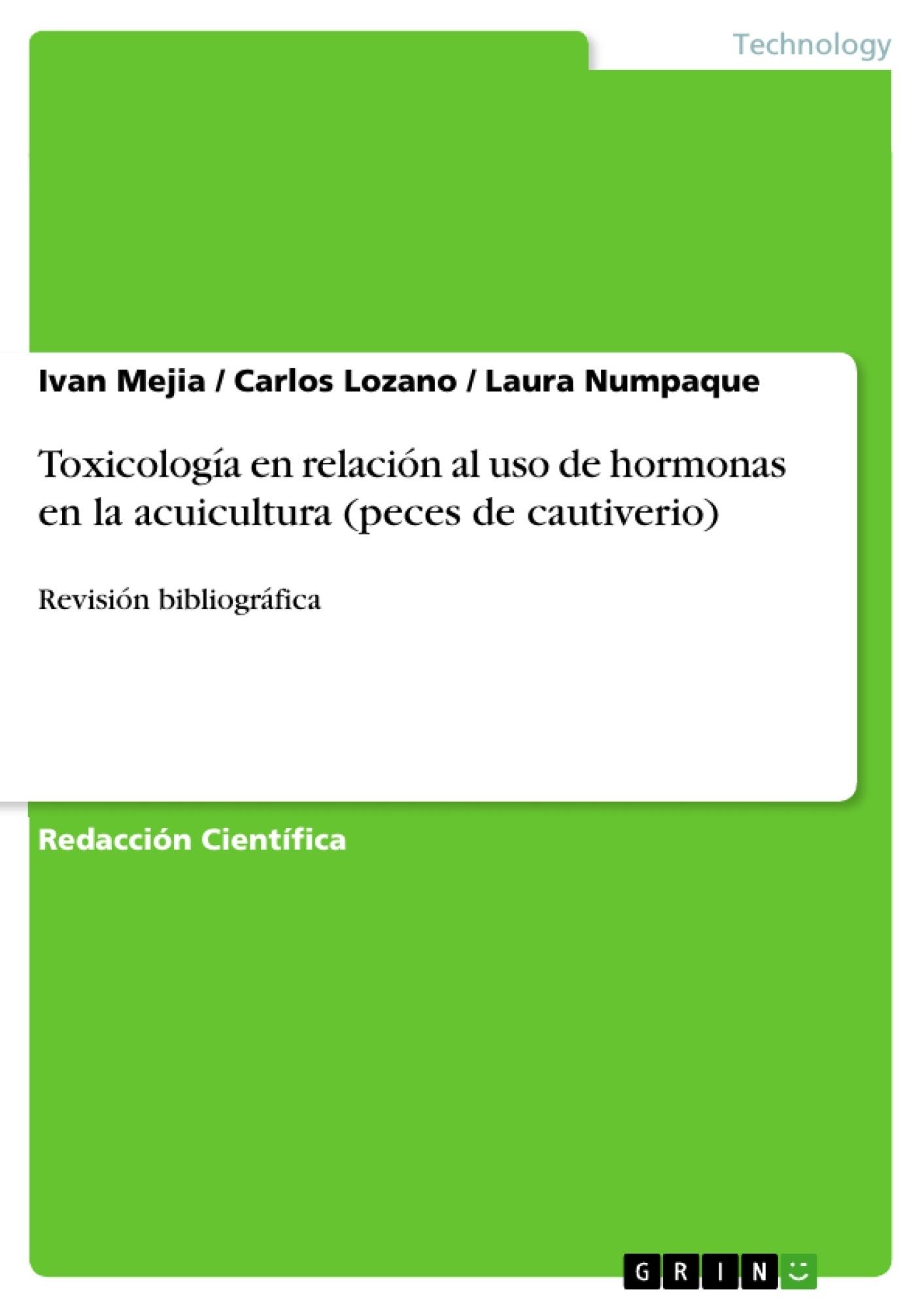 Título: Toxicología en relación al uso de hormonas en la acuicultura (peces de cautiverio)