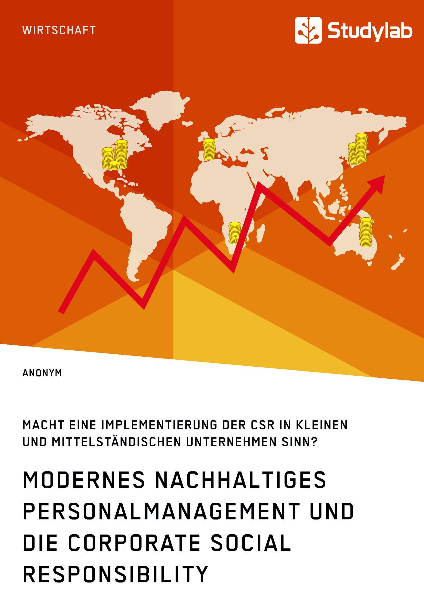 Titel: Modernes nachhaltiges Personalmanagement und die Corporate Social Responsibility