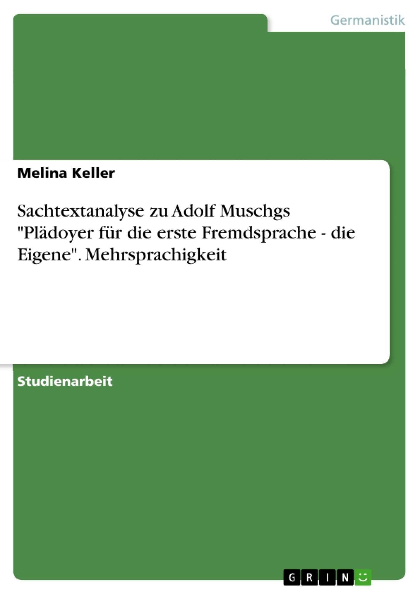 """Titel: Sachtextanalyse zu Adolf Muschgs """"Plädoyer für die erste Fremdsprache - die Eigene"""". Mehrsprachigkeit"""