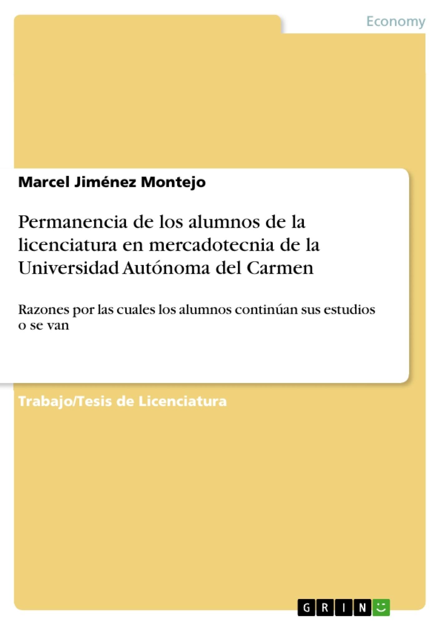Título: Permanencia de los alumnos de la licenciatura en mercadotecnia de la Universidad Autónoma del Carmen