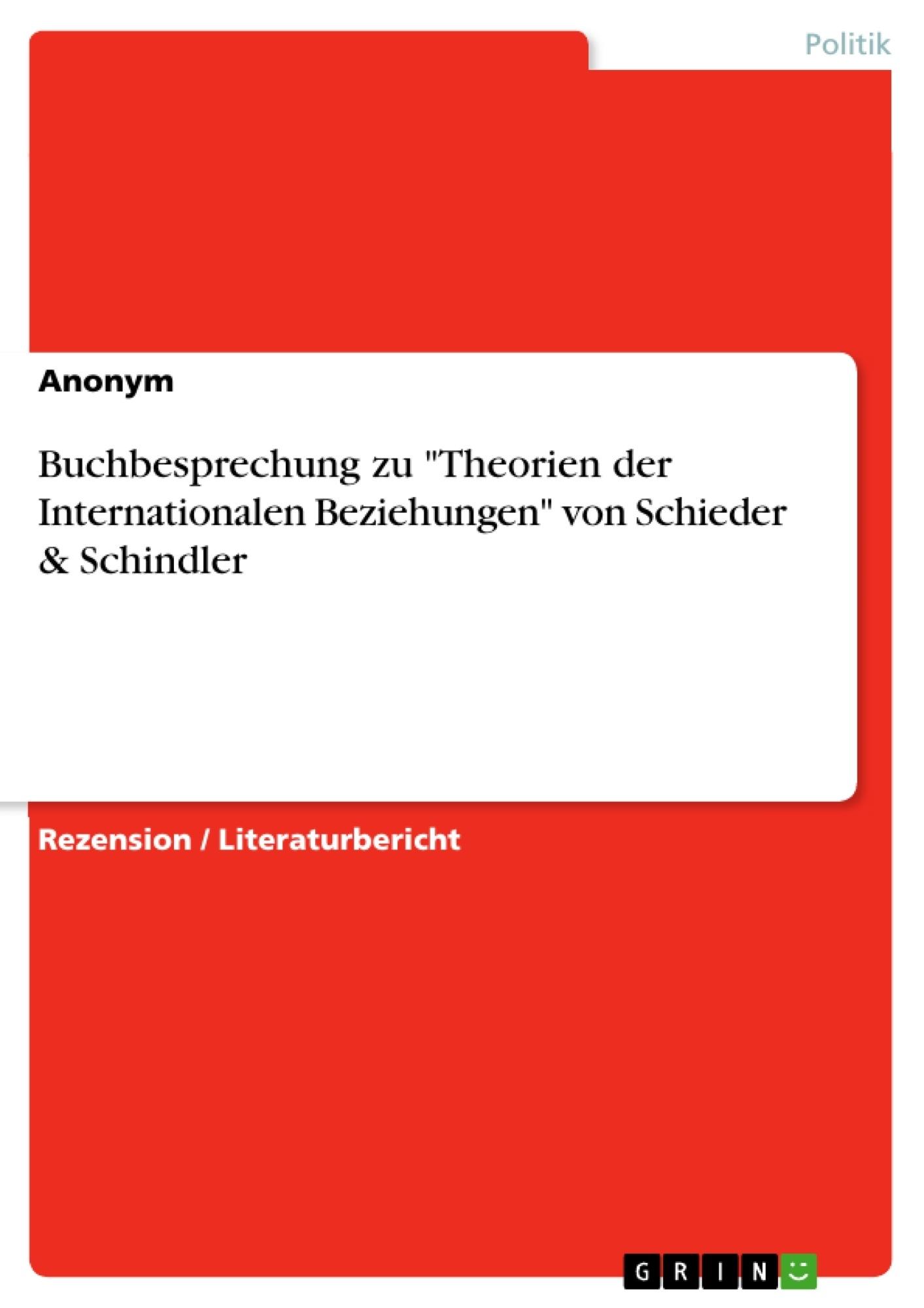 """Titel: Buchbesprechung zu """"Theorien der Internationalen Beziehungen"""" von Schieder & Schindler"""