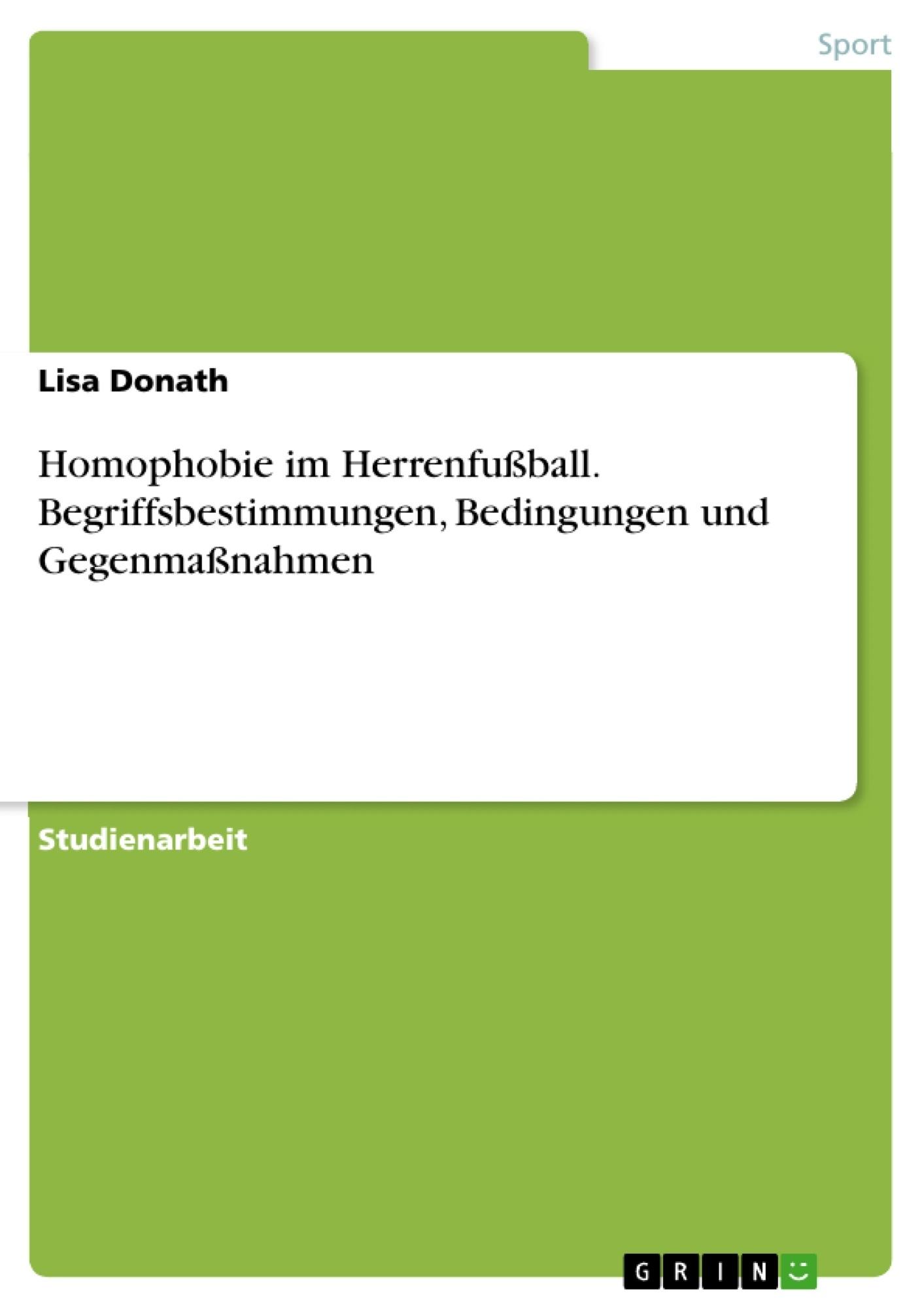 Titel: Homophobie im Herrenfußball. Begriffsbestimmungen, Bedingungen und Gegenmaßnahmen