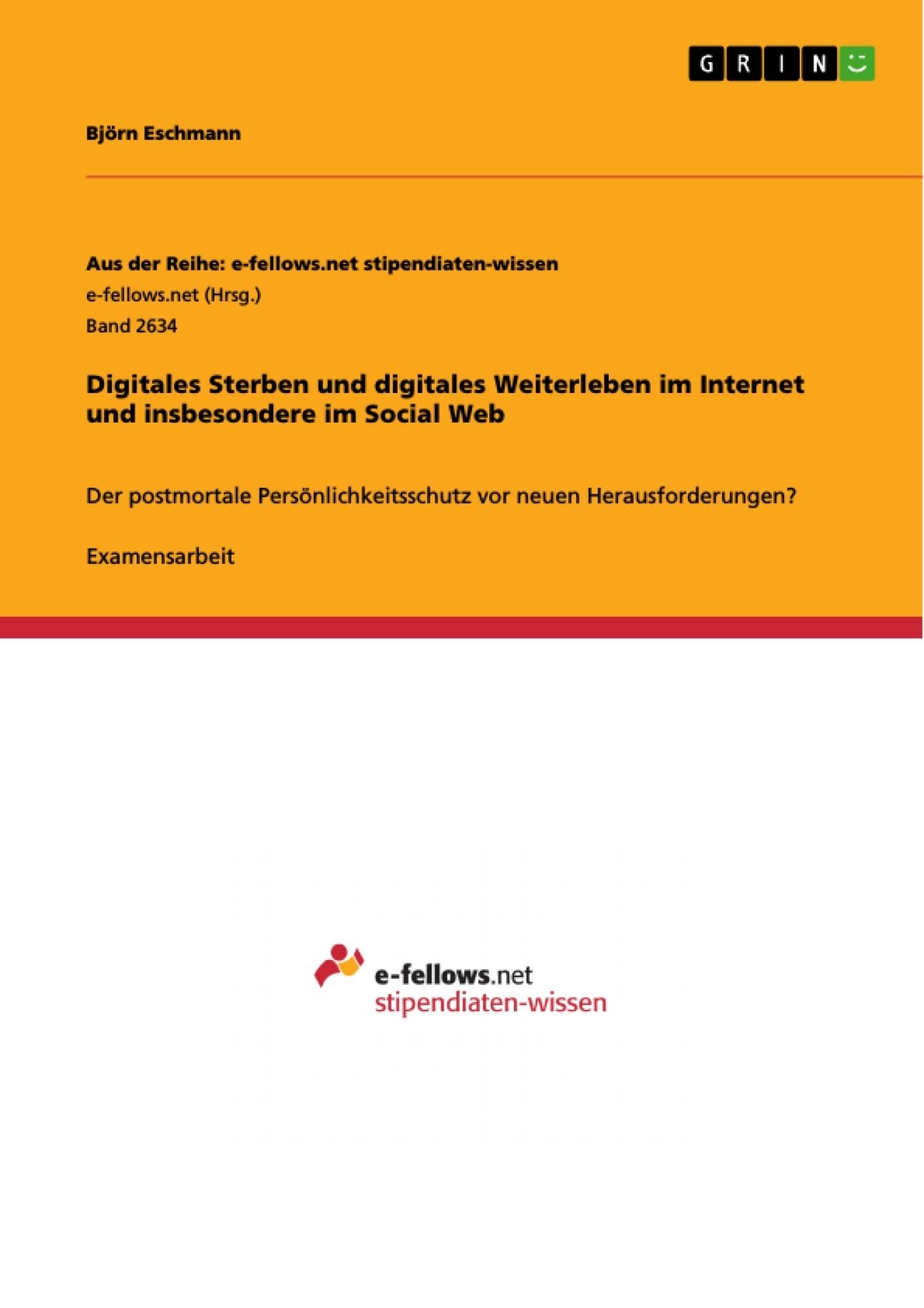 Titel: Digitales Sterben und digitales Weiterleben im Internet und insbesondere im Social Web