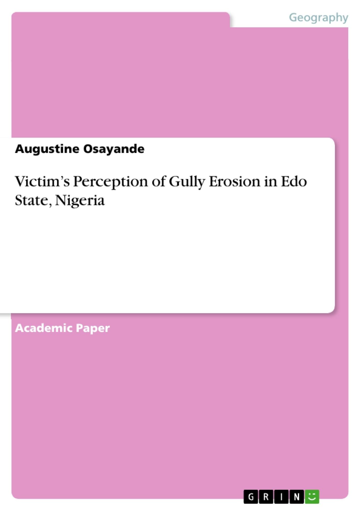 Title: Victim's Perception of Gully Erosion in Edo State, Nigeria