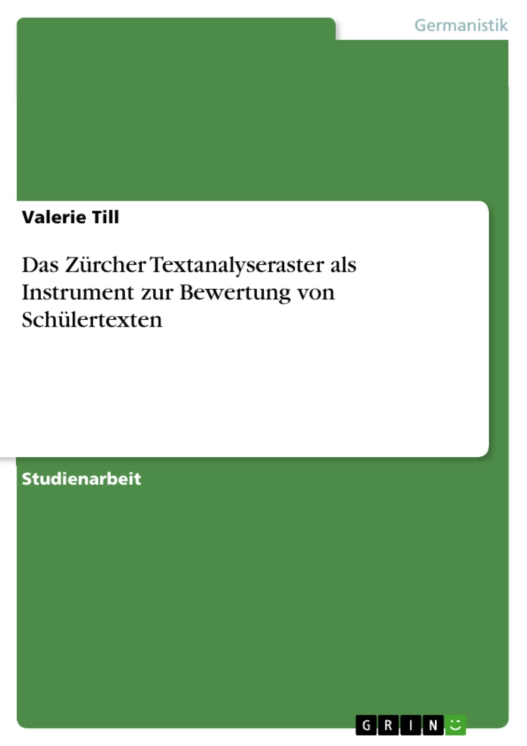 Titel: Das Zürcher Textanalyseraster als Instrument zur Bewertung von Schülertexten