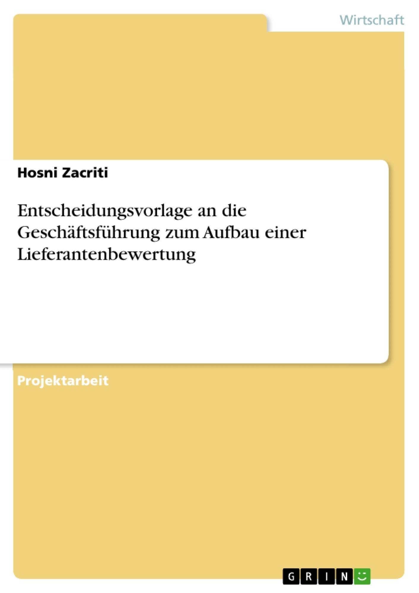 Titel: Entscheidungsvorlage an die Geschäftsführung zum Aufbau einer Lieferantenbewertung