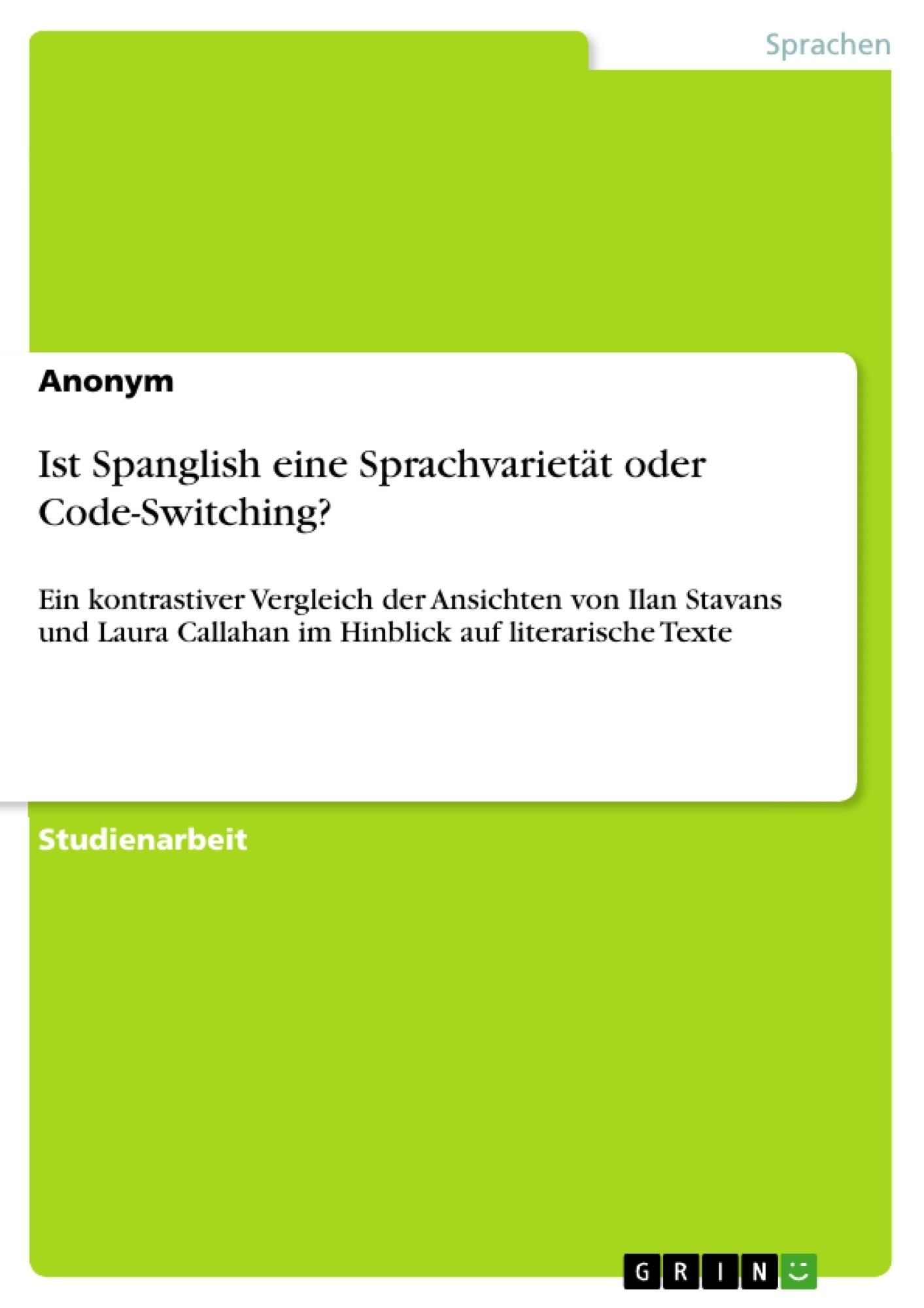 Titel: Ist Spanglish eine Sprachvarietät oder Code-Switching?