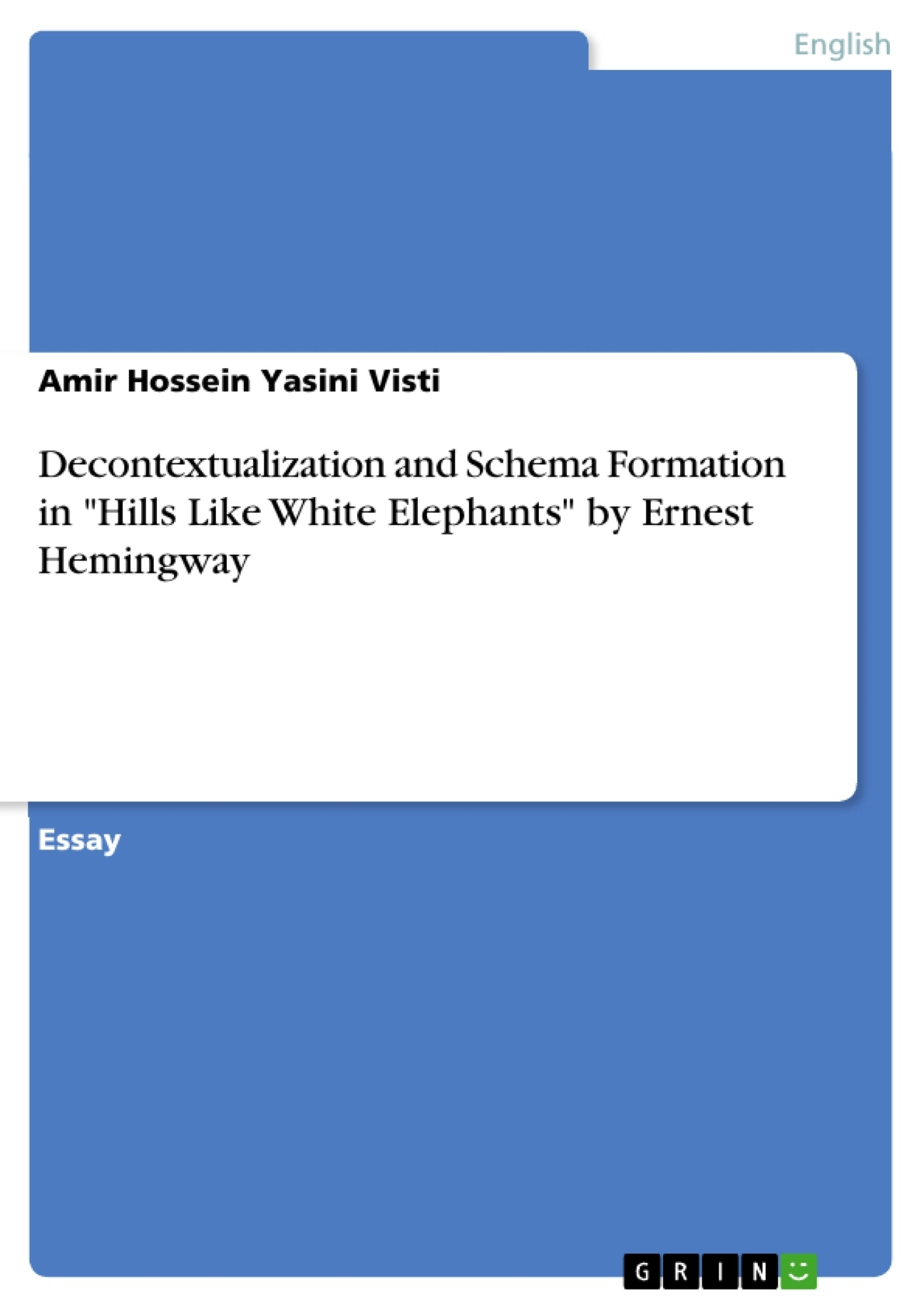 """Title: Decontextualization and Schema Formation in """"Hills Like White Elephants"""" by Ernest Hemingway"""