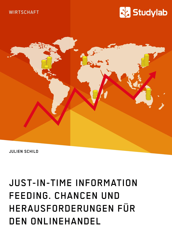 Titel: Just-in-Time Information Feeding. Chancen und Herausforderungen für den Onlinehandel
