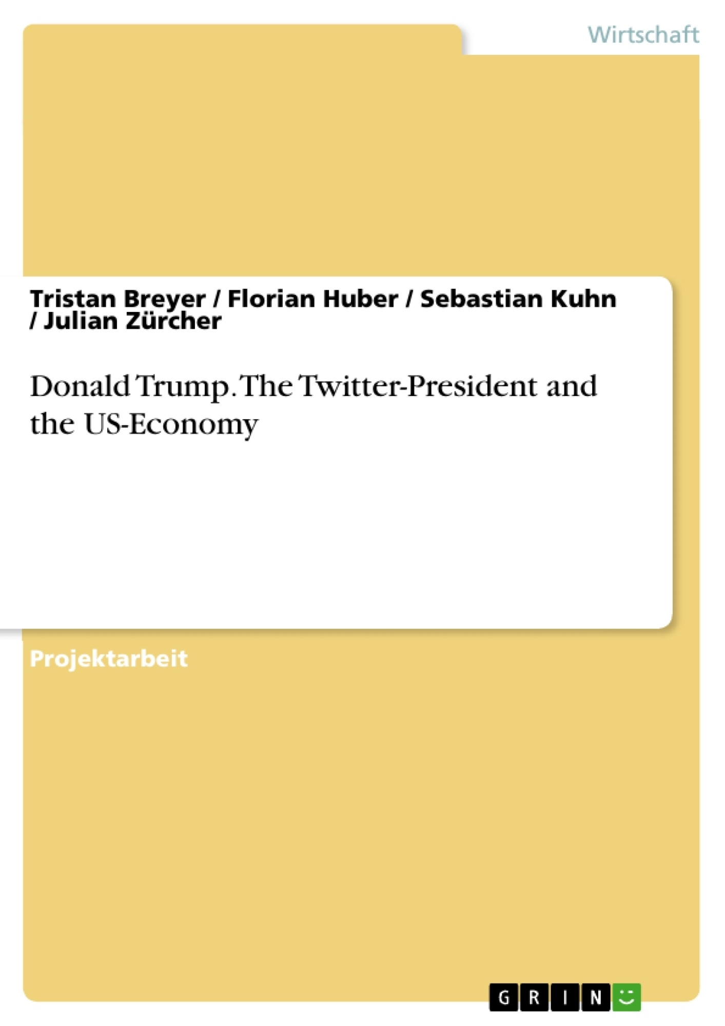 Titel: Donald Trump. The Twitter-President and the US-Economy