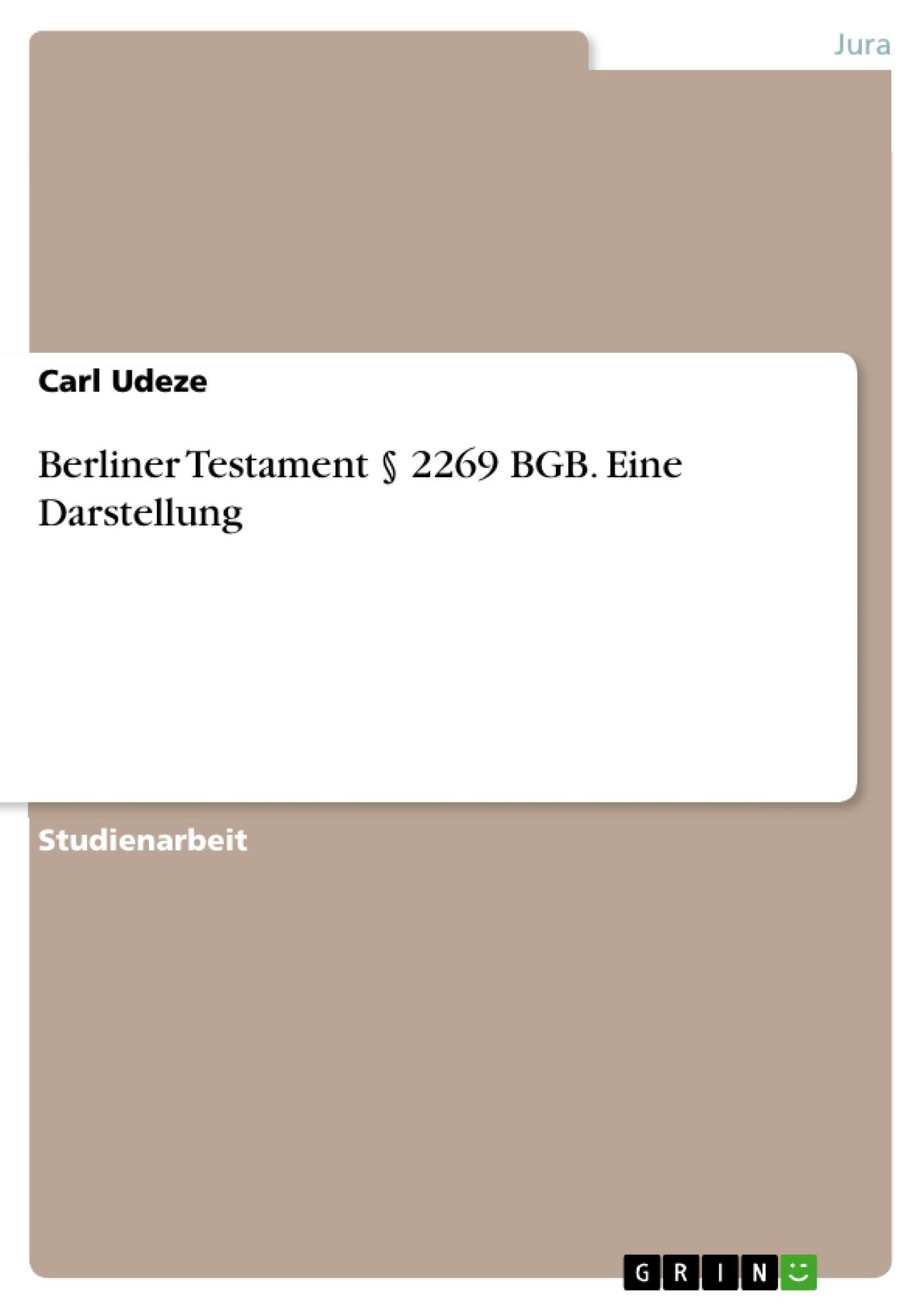 Titel: Berliner Testament § 2269 BGB. Eine Darstellung