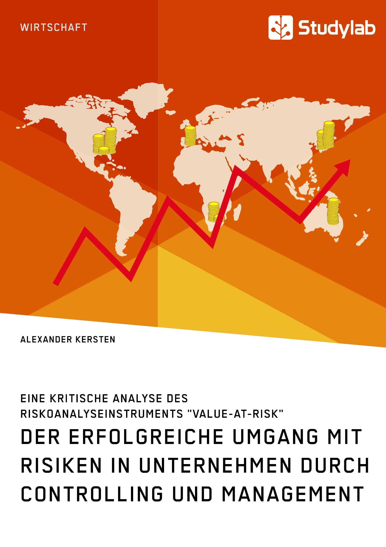 Titel: Der erfolgreiche Umgang mit Risiken in Unternehmen durch Controlling und Management