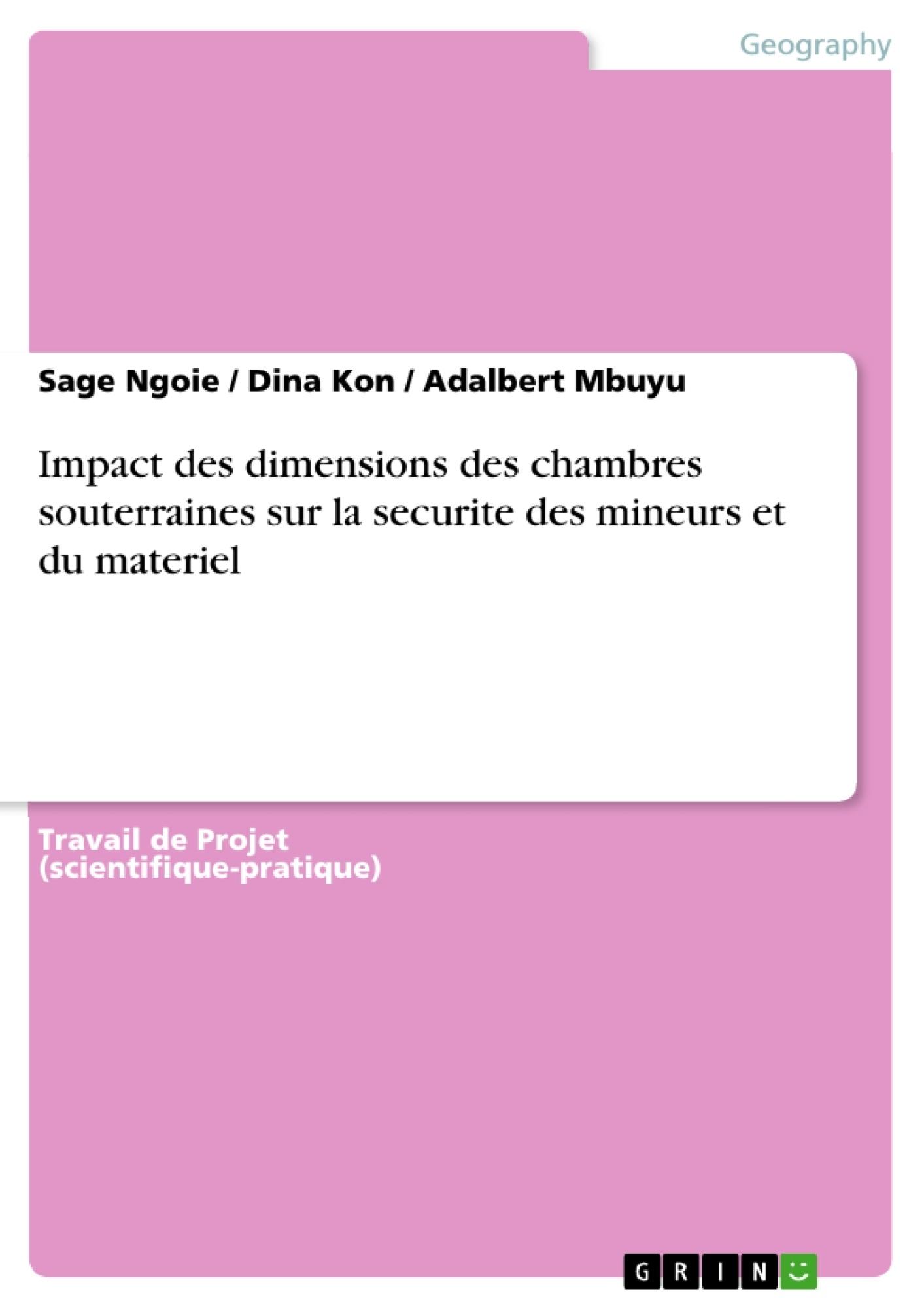 Titre: Impact des dimensions des chambres souterraines sur la securite des mineurs et du materiel