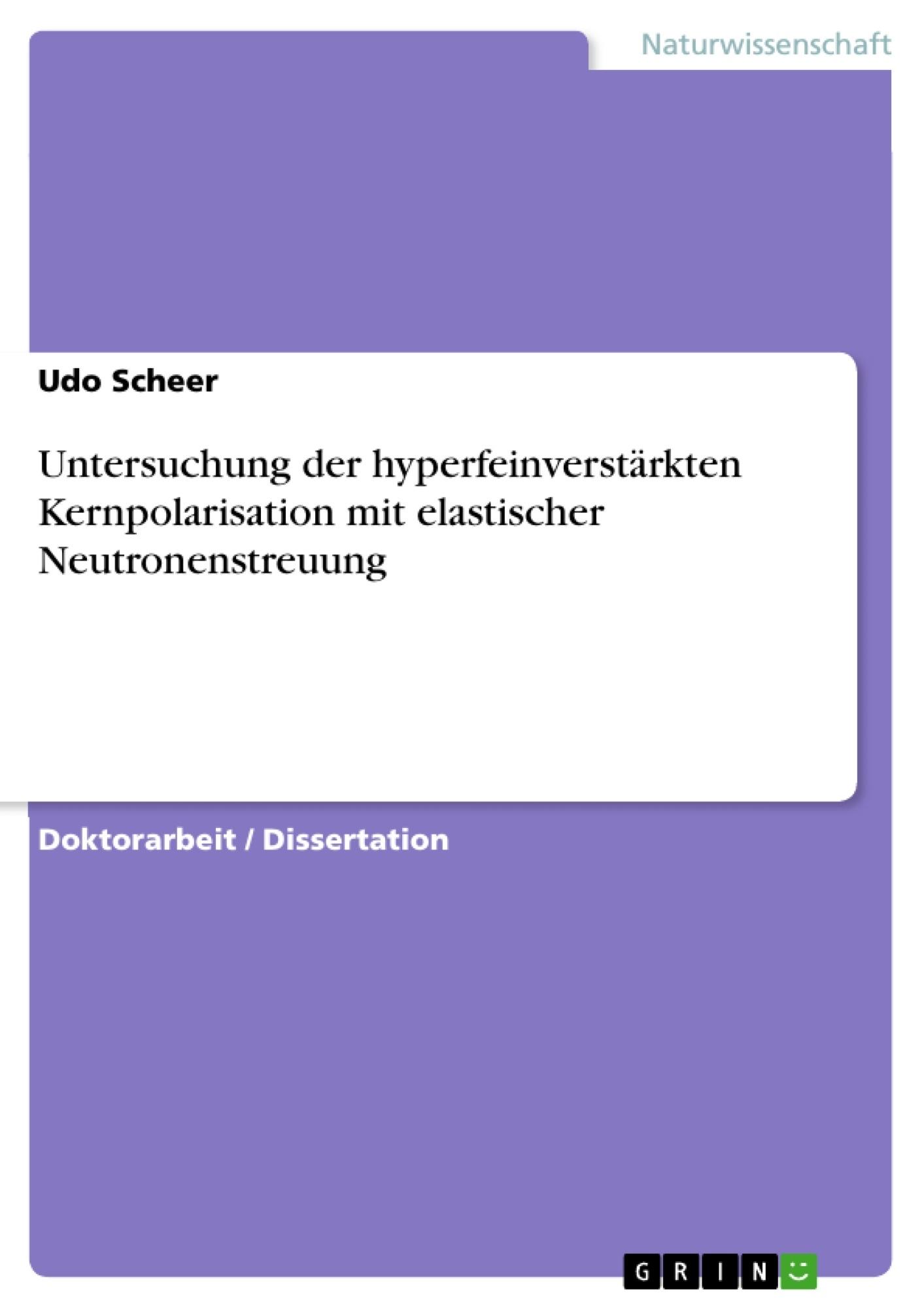 Titel: Untersuchung der hyperfeinverstärkten Kernpolarisation mit elastischer Neutronenstreuung