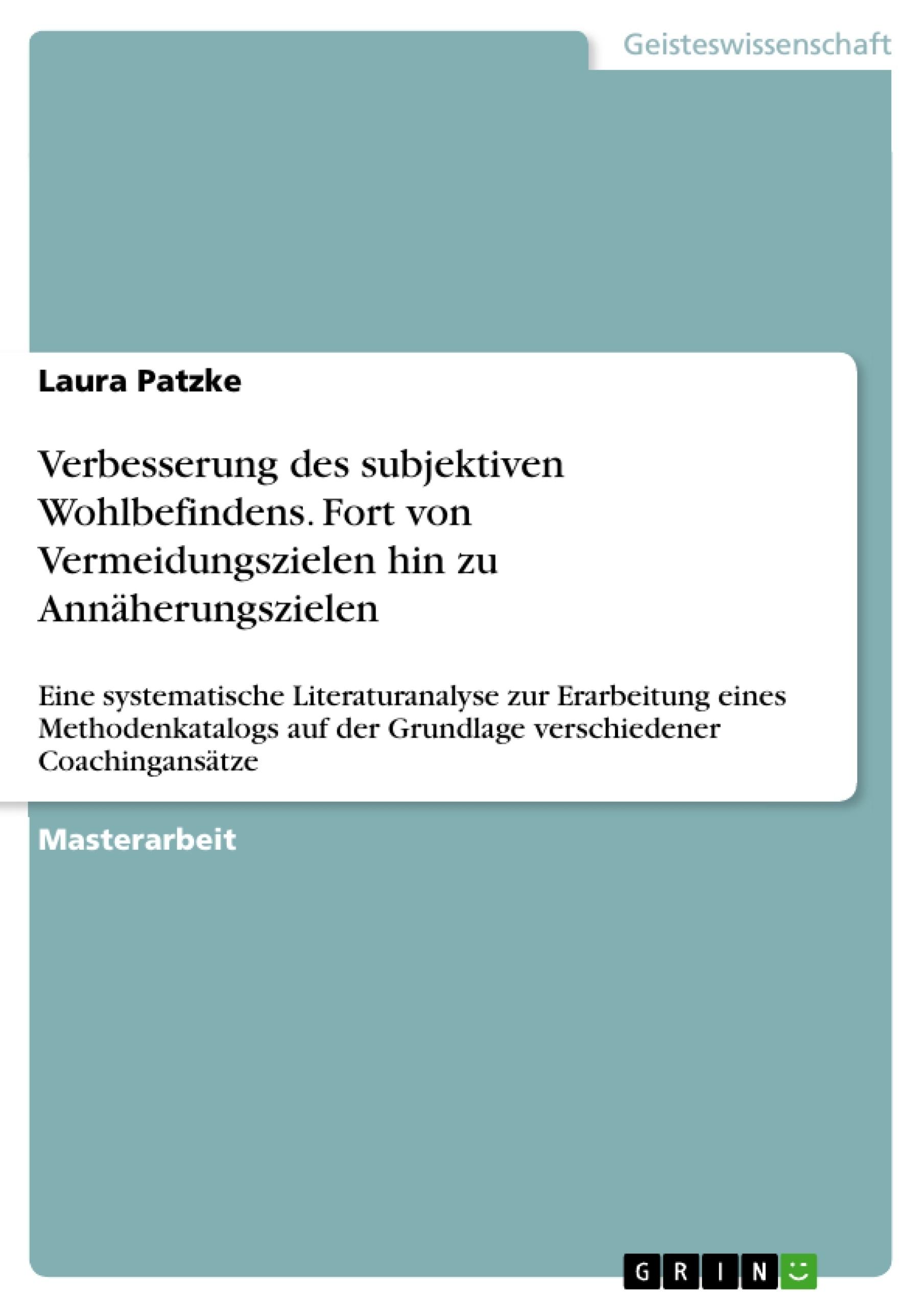 Titel: Verbesserung des subjektiven Wohlbefindens. Fort von Vermeidungszielen hin zu Annäherungszielen