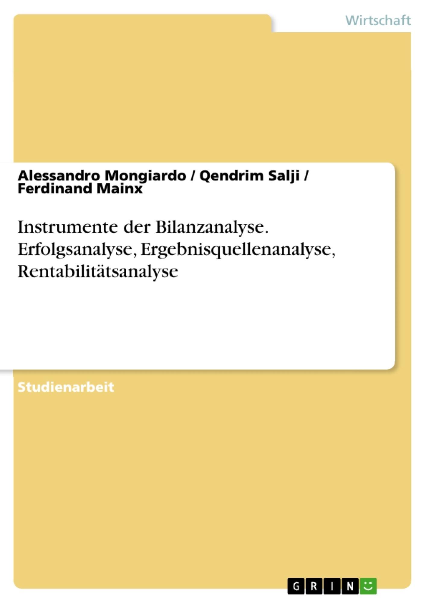 Titel: Instrumente der Bilanzanalyse. Erfolgsanalyse, Ergebnisquellenanalyse, Rentabilitätsanalyse