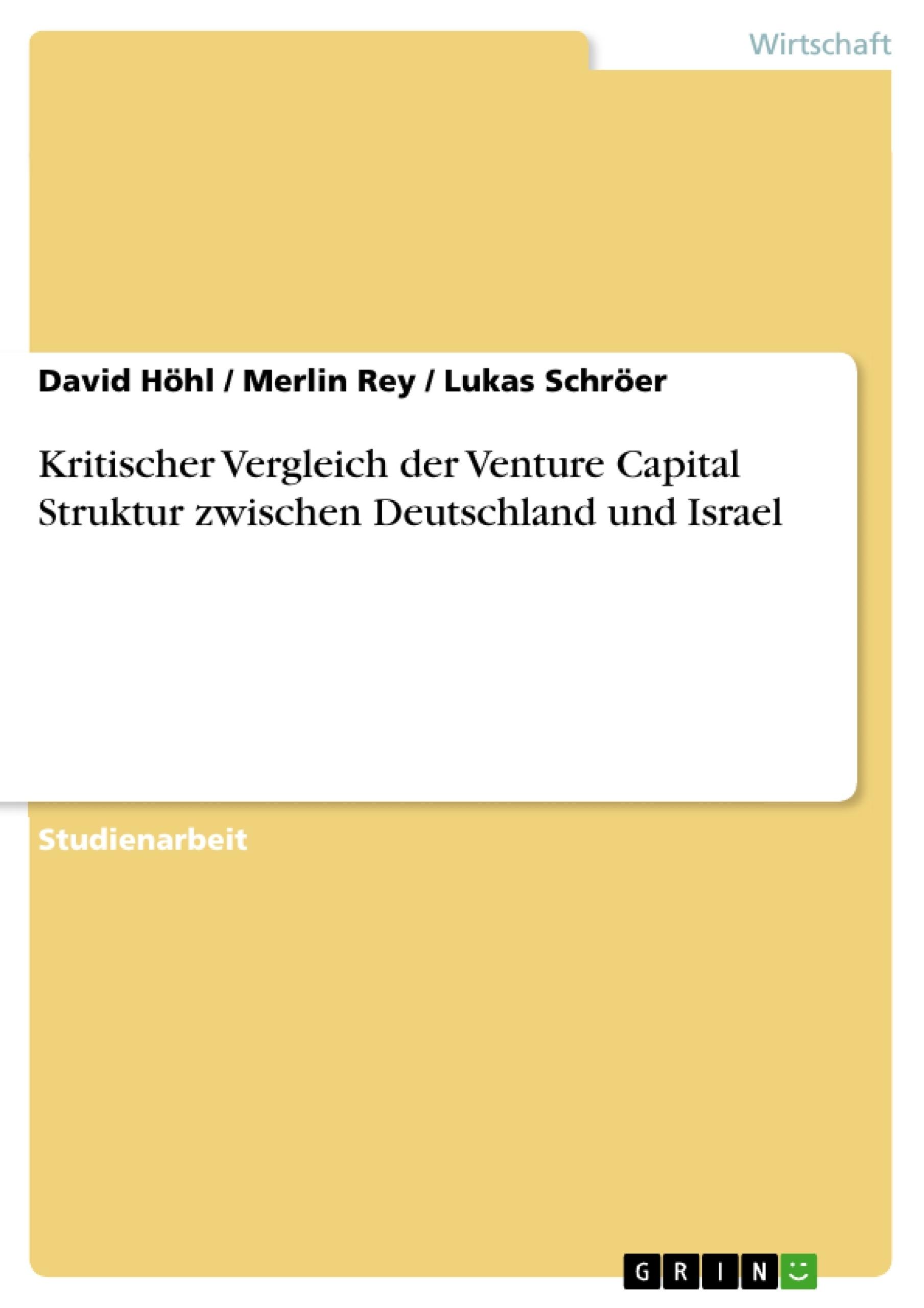 Titel: Kritischer Vergleich der Venture Capital Struktur zwischen Deutschland und Israel