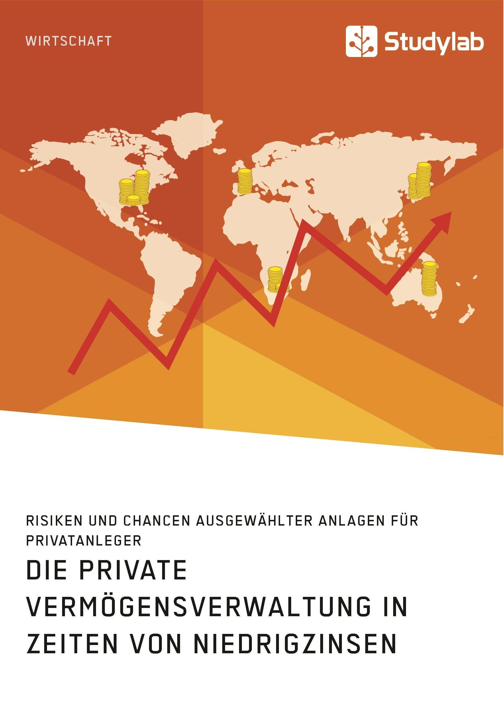 Titel: Die private Vermögensverwaltung in Zeiten von Niedrigzinsen