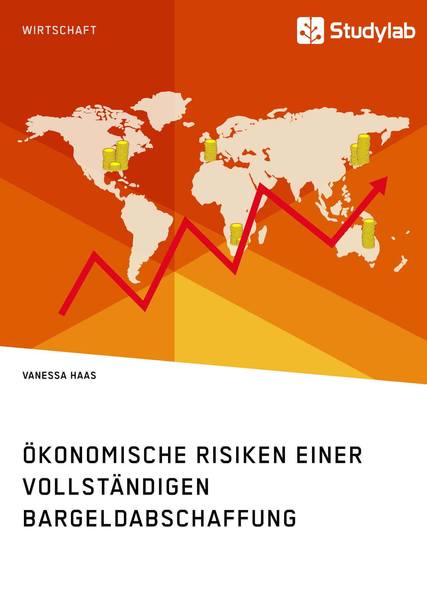Titel: Ökonomische Risiken einer vollständigen Bargeldabschaffung