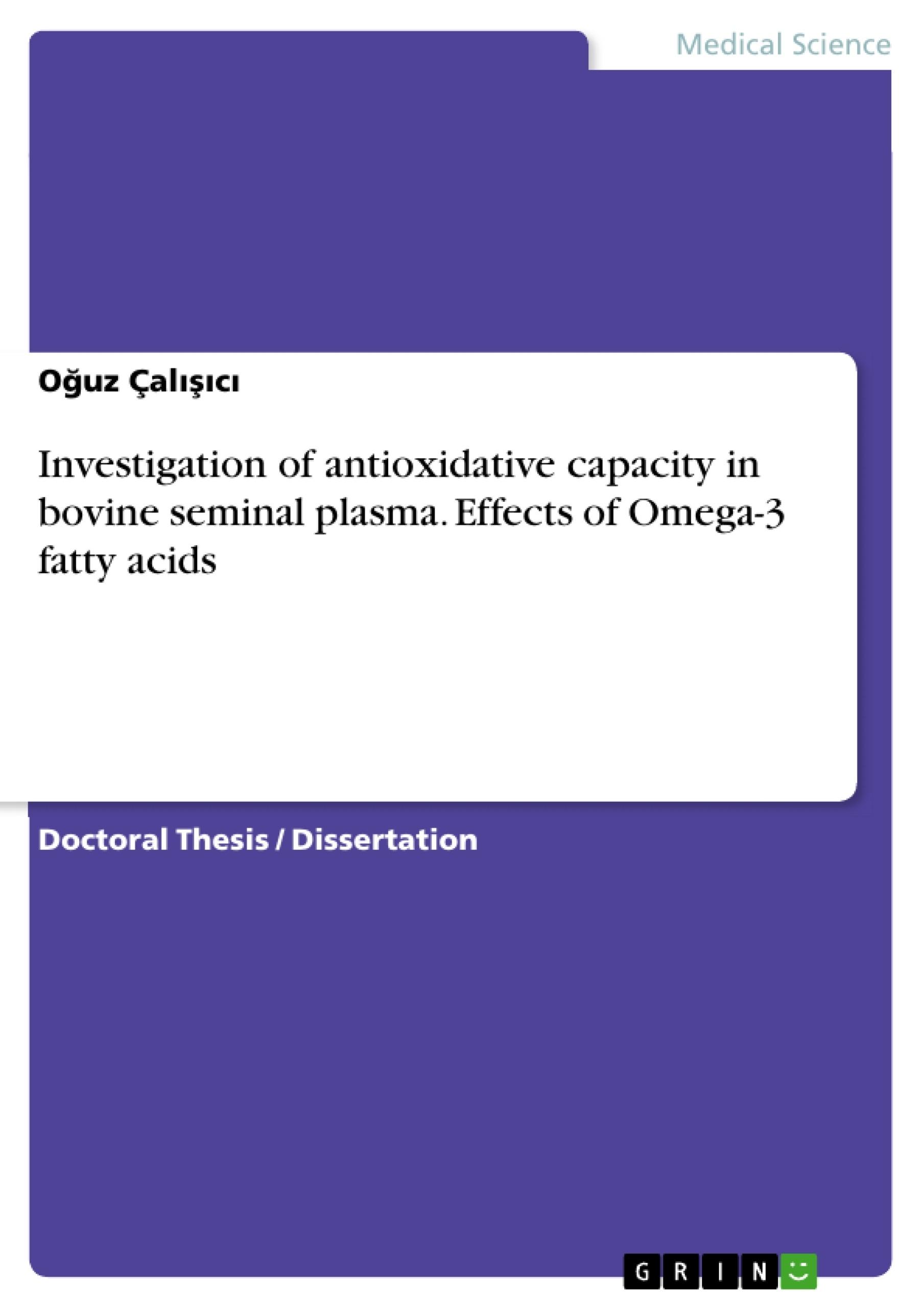 Title: Investigation of antioxidative capacity in bovine seminal plasma. Effects of Omega-3 fatty acids