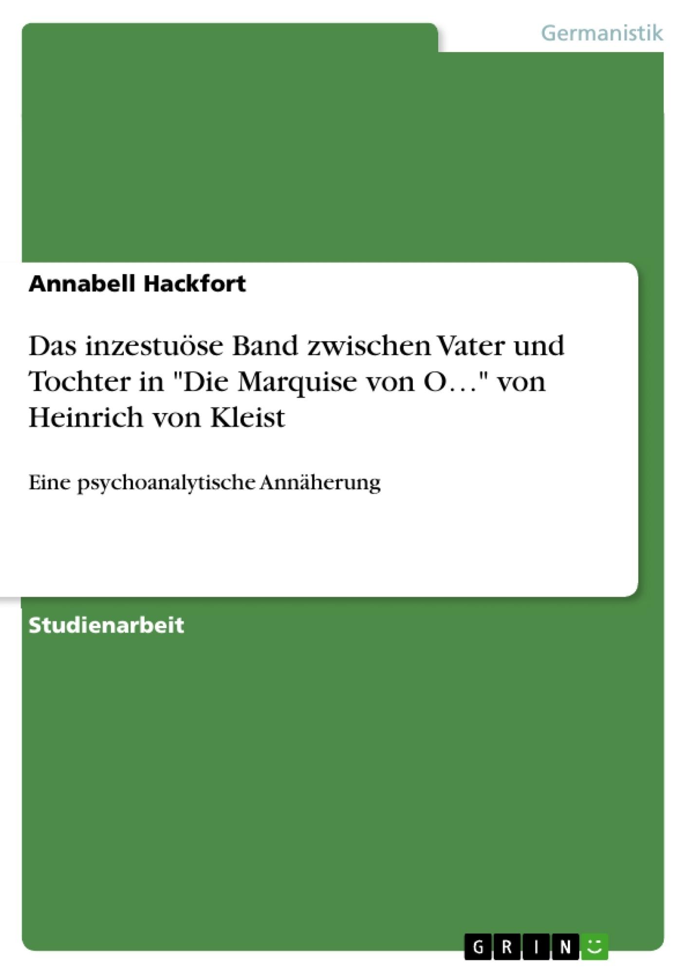 """Titel: Das inzestuöse Band zwischen Vater und Tochter in """"Die Marquise von O…"""" von Heinrich von Kleist"""
