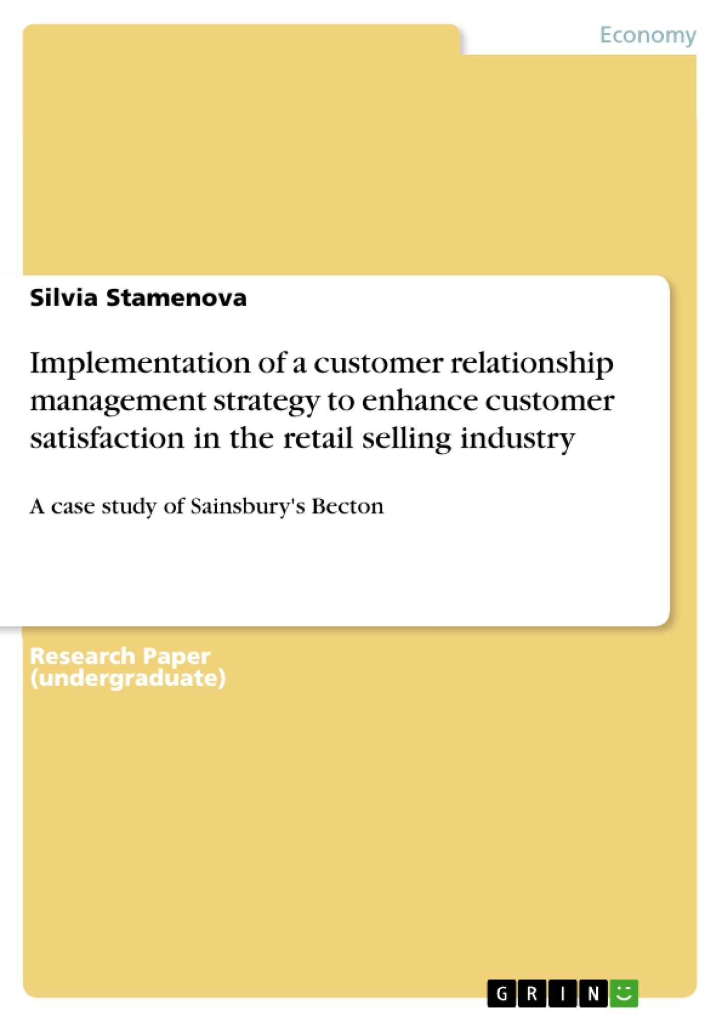 Title: Implementation of a customer relationship management strategy to enhance customer satisfaction in the retail selling industry