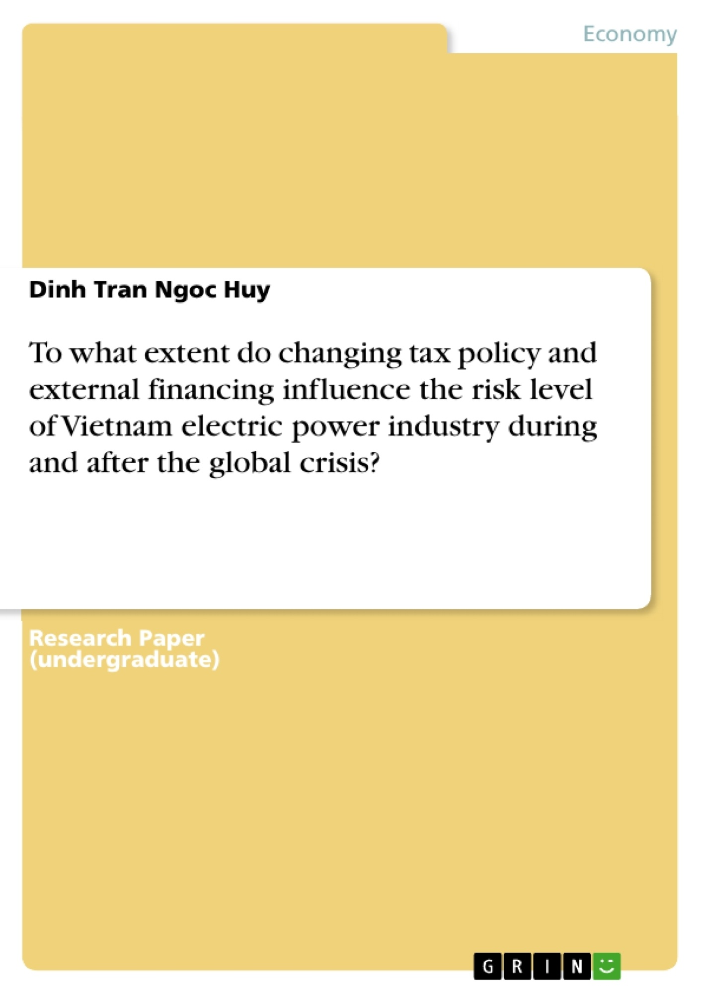 Title: To what extent do changing tax policy and external financing influence the risk level of Vietnam electric power industry during and after the global crisis?