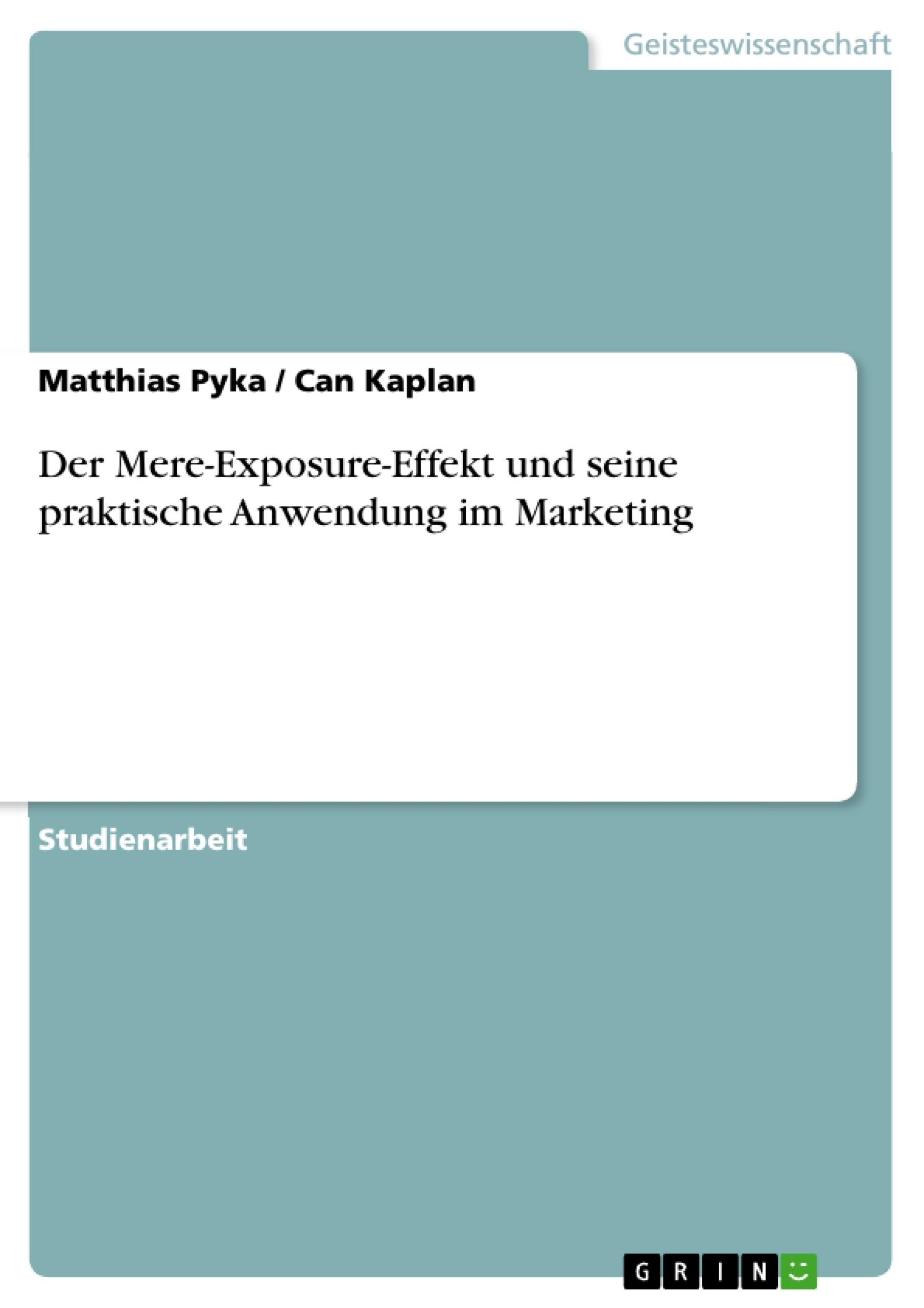 Titel: Der Mere-Exposure-Effekt und seine praktische Anwendung im Marketing