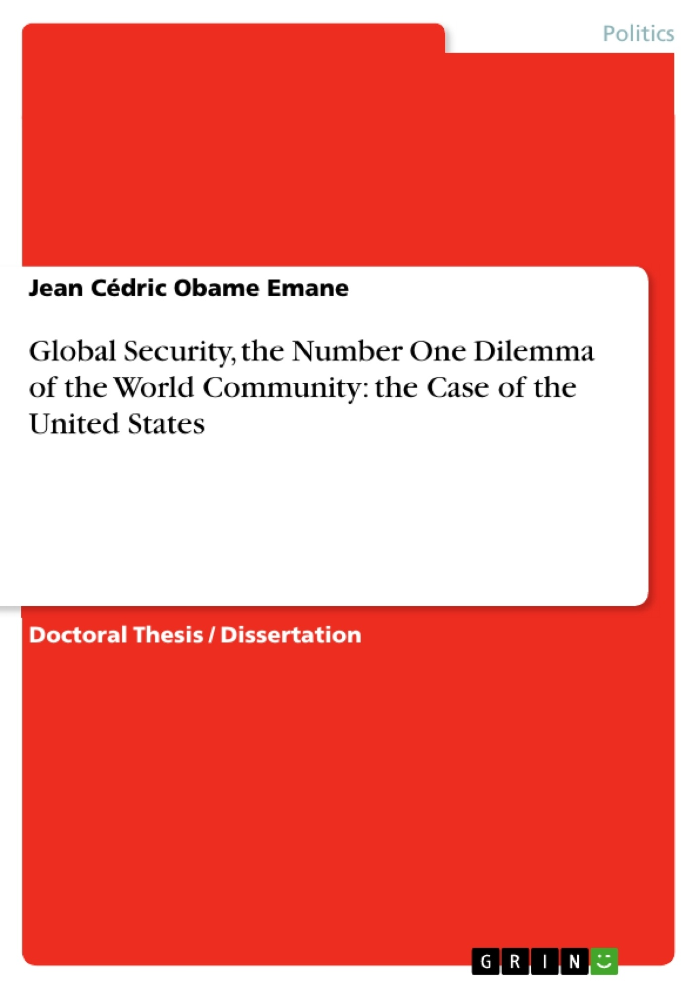 Title: Global Security, the Number One Dilemma of the World Community: the Case of the United States