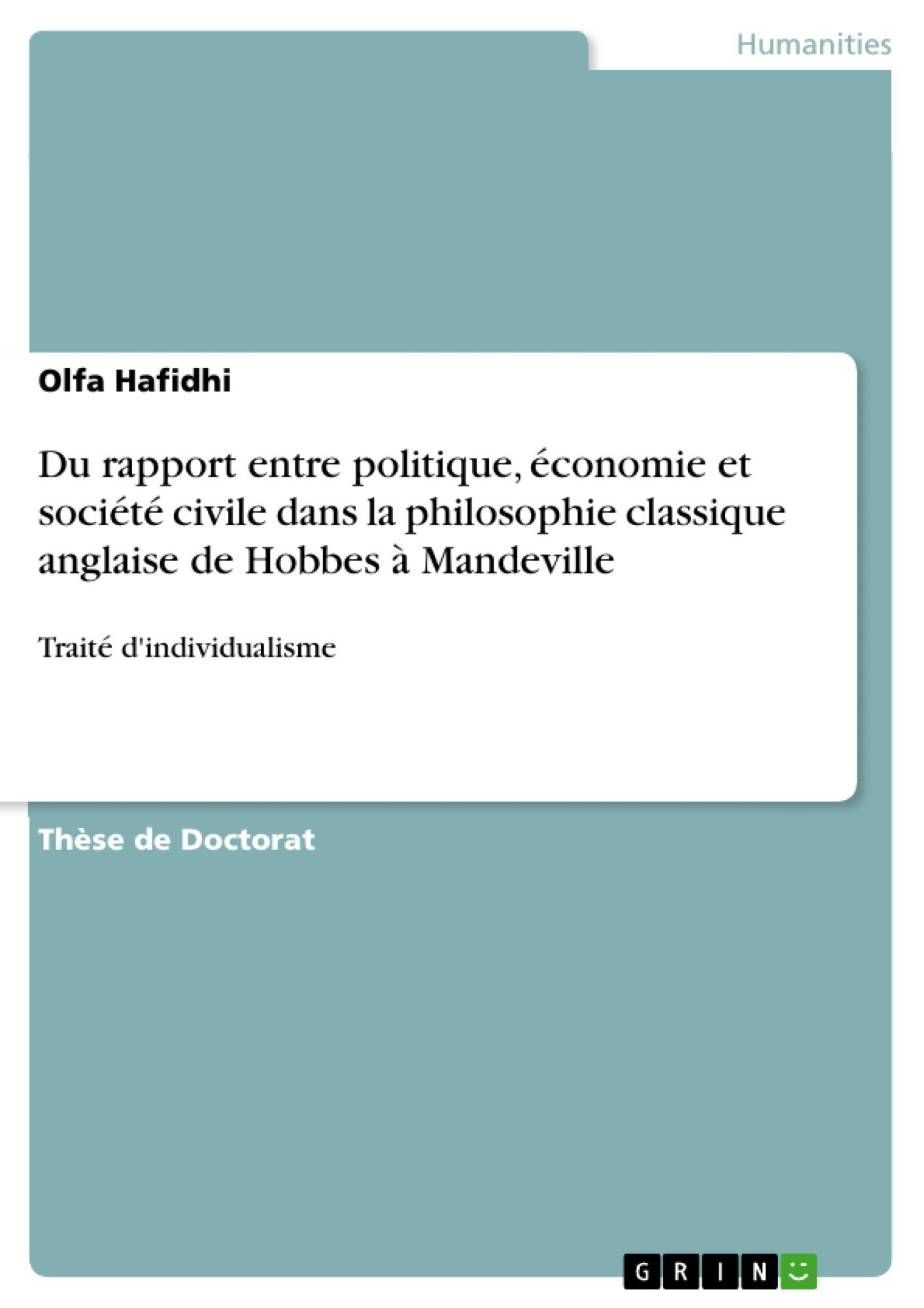 Titre: Du rapport entre politique, économie et société civile dans la philosophie classique anglaise de Hobbes à Mandeville